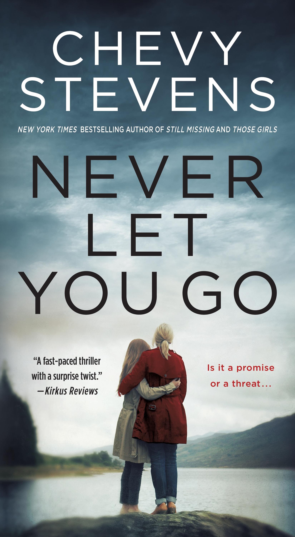Never Let You Go A Novel