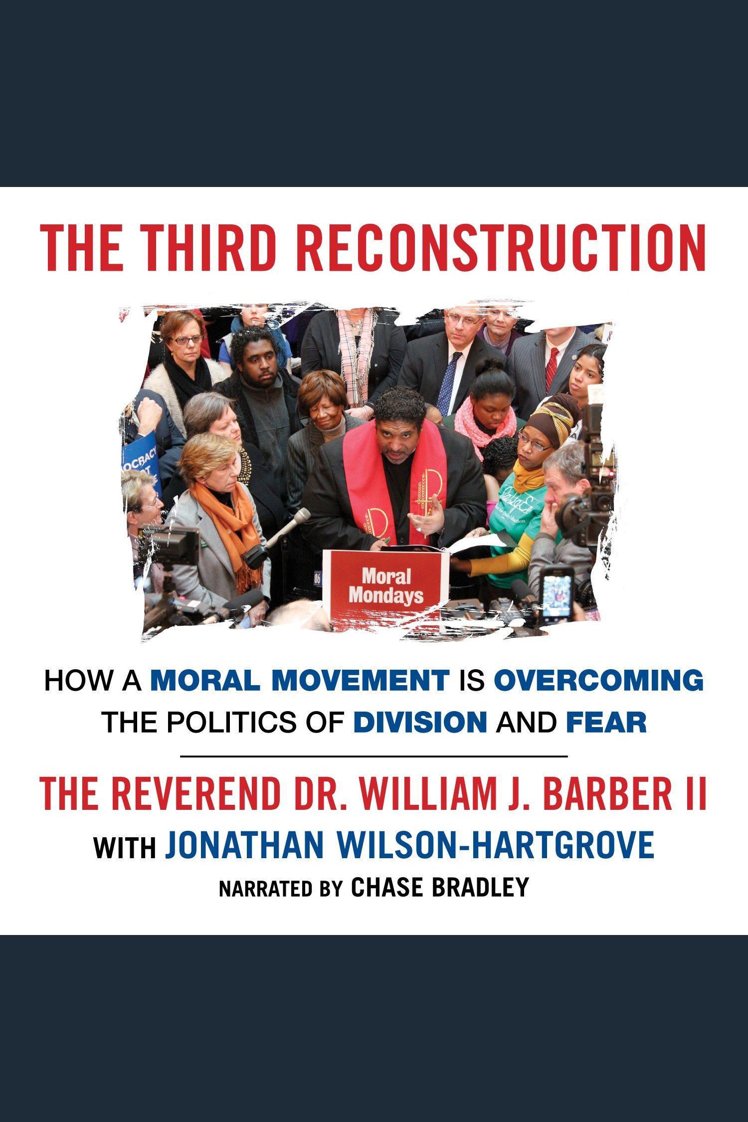 Third Reconstruction, The How a Moral Movement Is Overcoming the Politics of Division and Fear