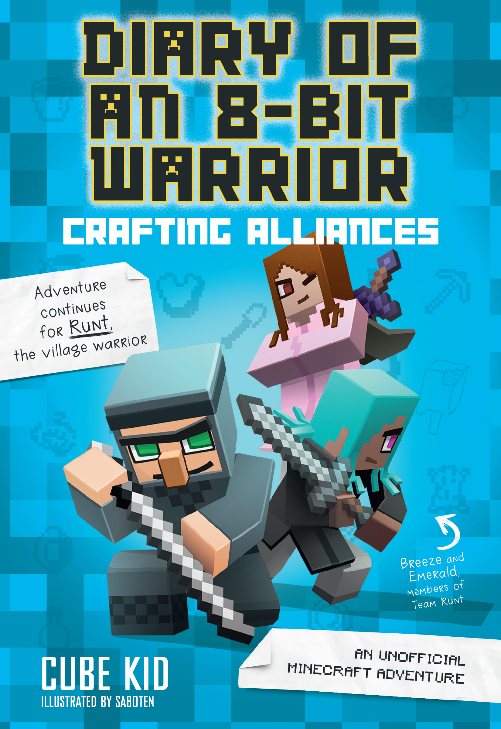 Diary of an 8-Bit Warrior: Crafting Alliances An Unofficial Minecraft Adventure