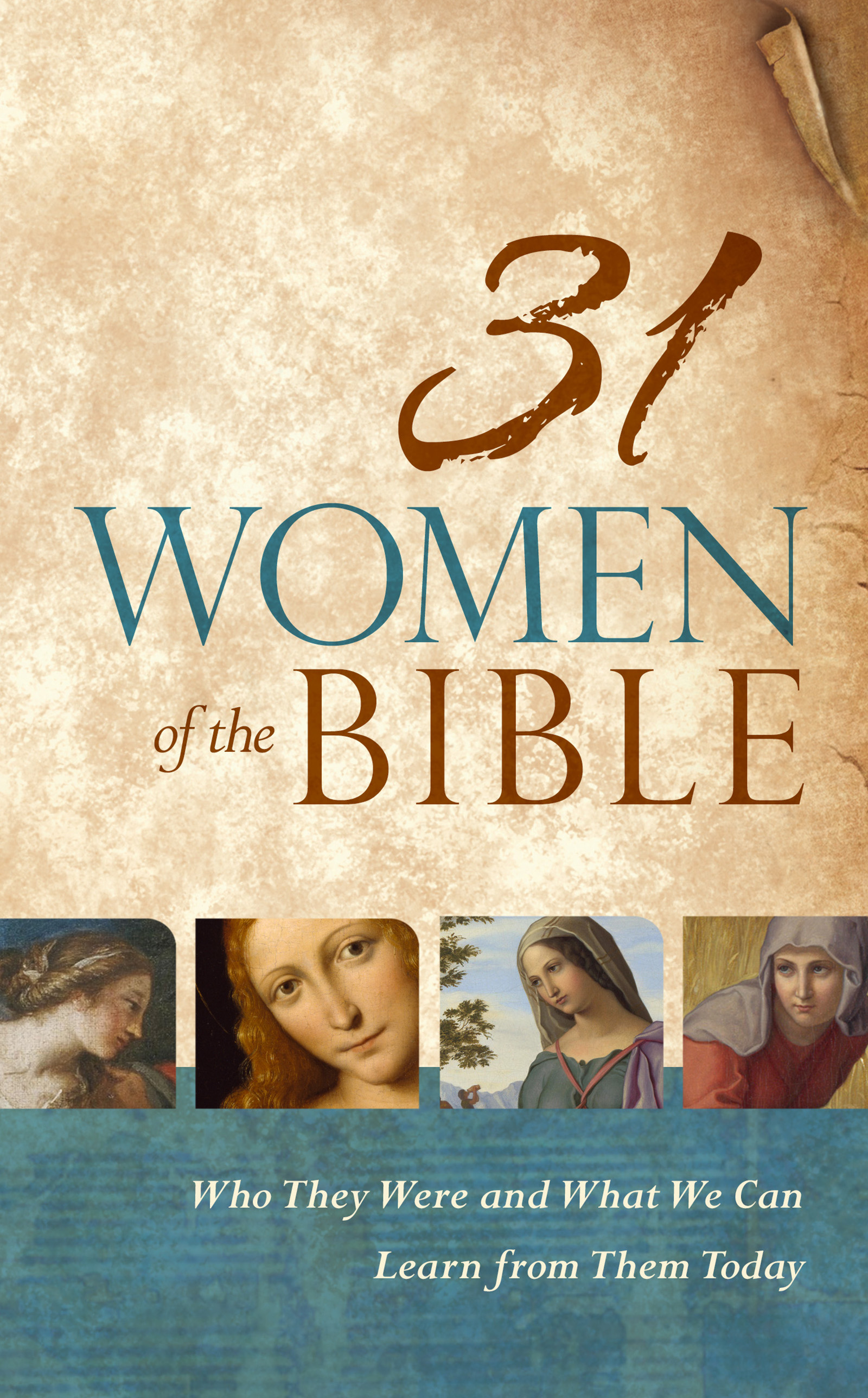 31 Women of the Bible Who They Were and What We Can Learn from Them Today