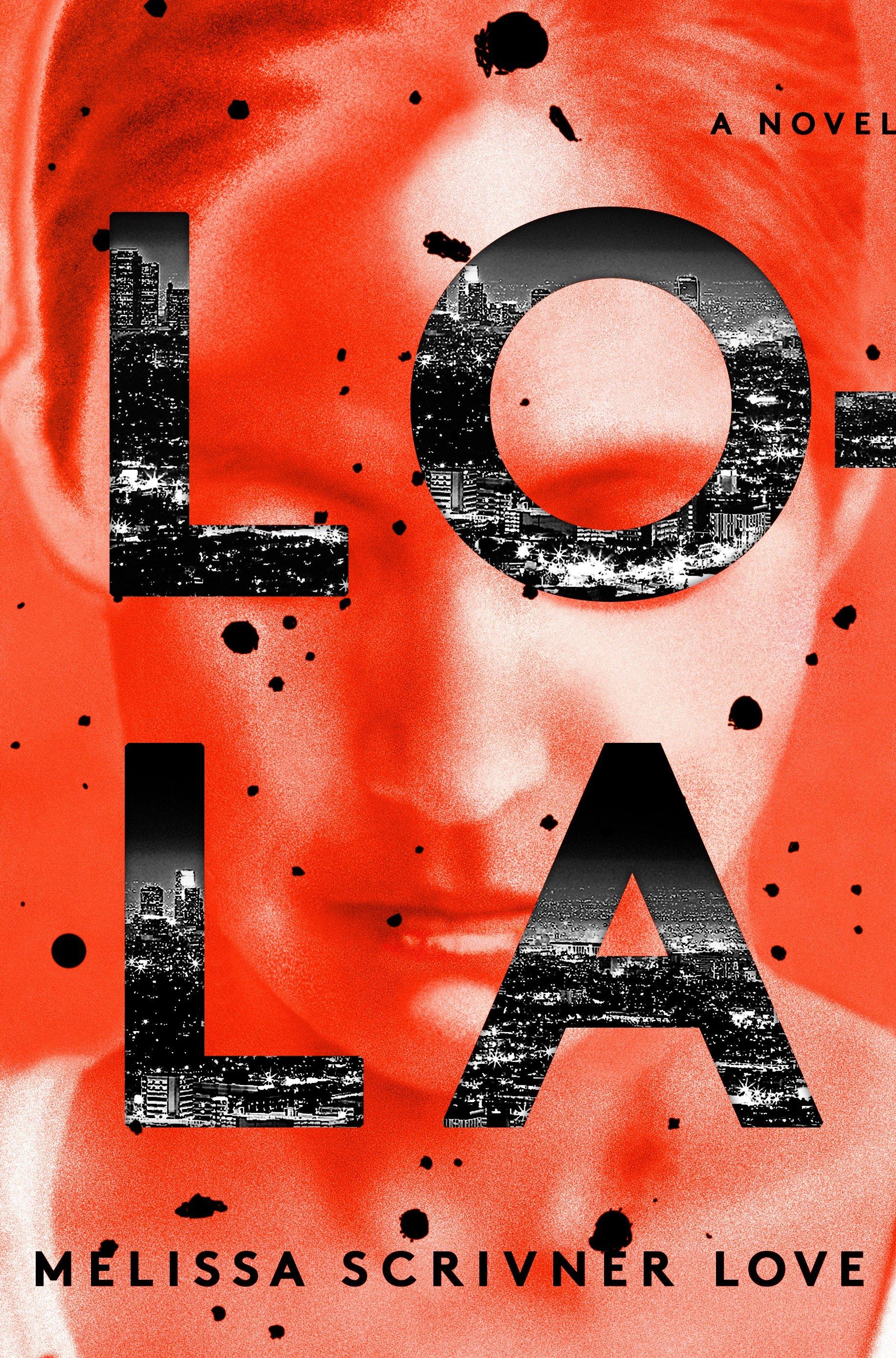 Lola A Novel