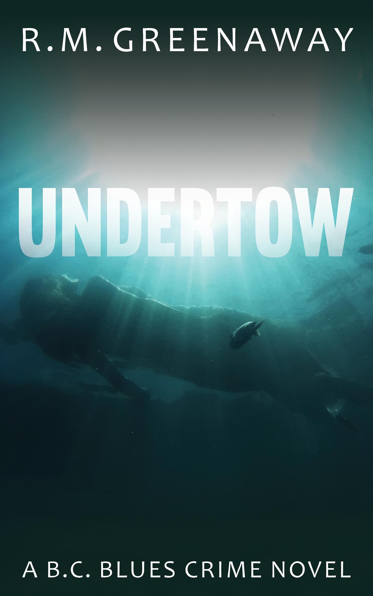 Undertow A B.C. Blues Crime Novel