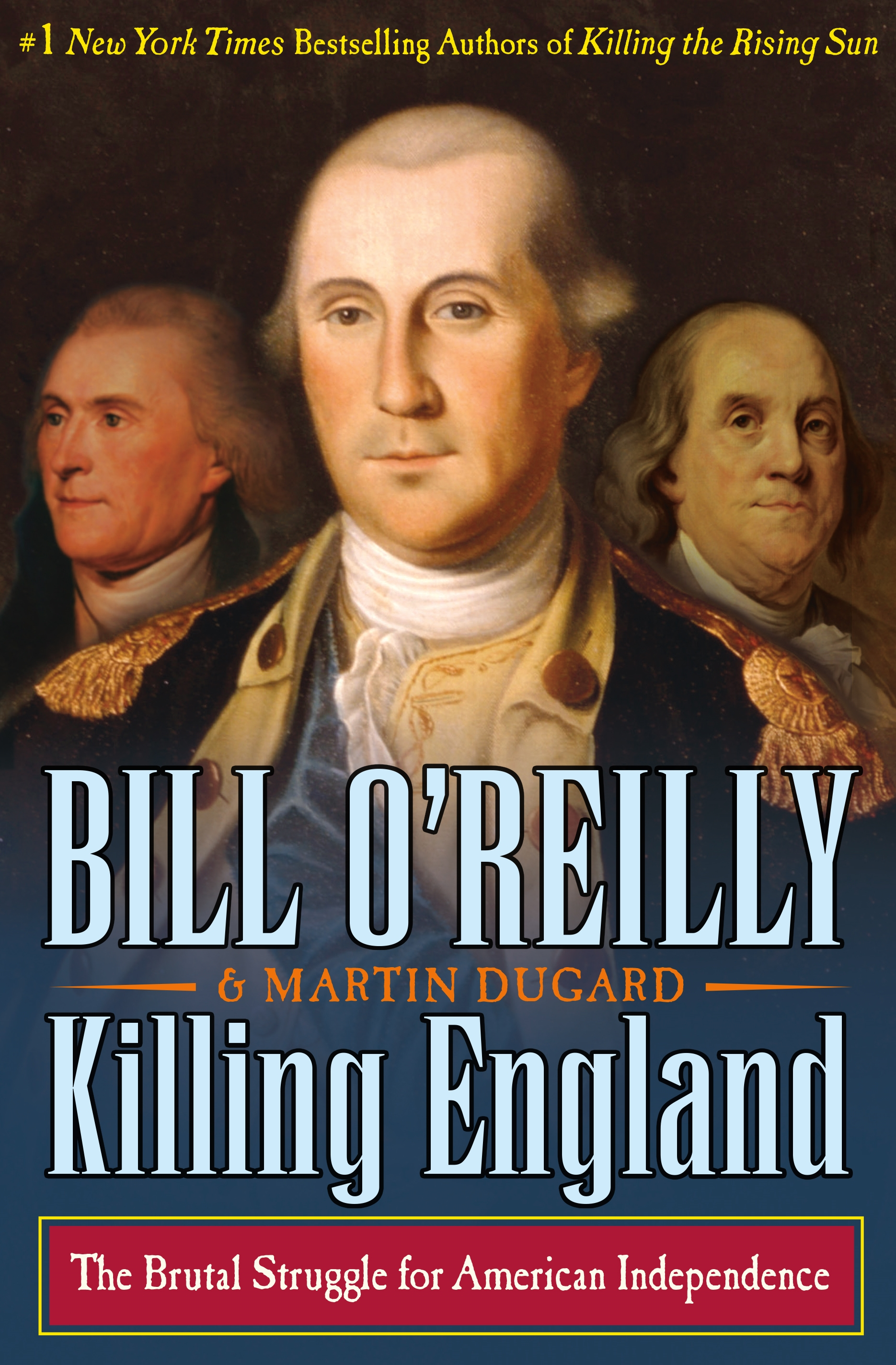 Killing England [electronic resource] : The Brutal Struggle for American Independence