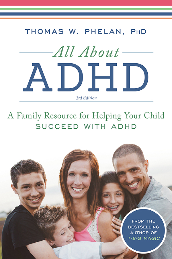 All About ADHD A Family Resource for Helping Your Child Succeed with ADHD