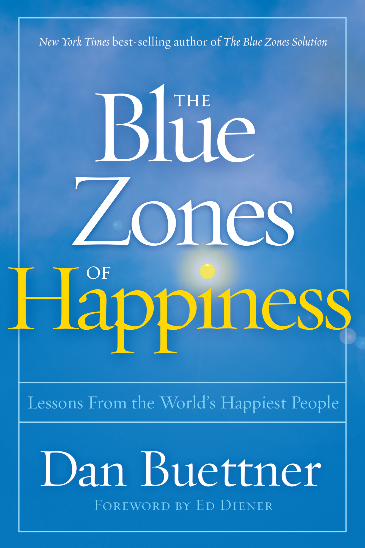 The Blue Zones of Happiness Lessons From the World's Happiest People