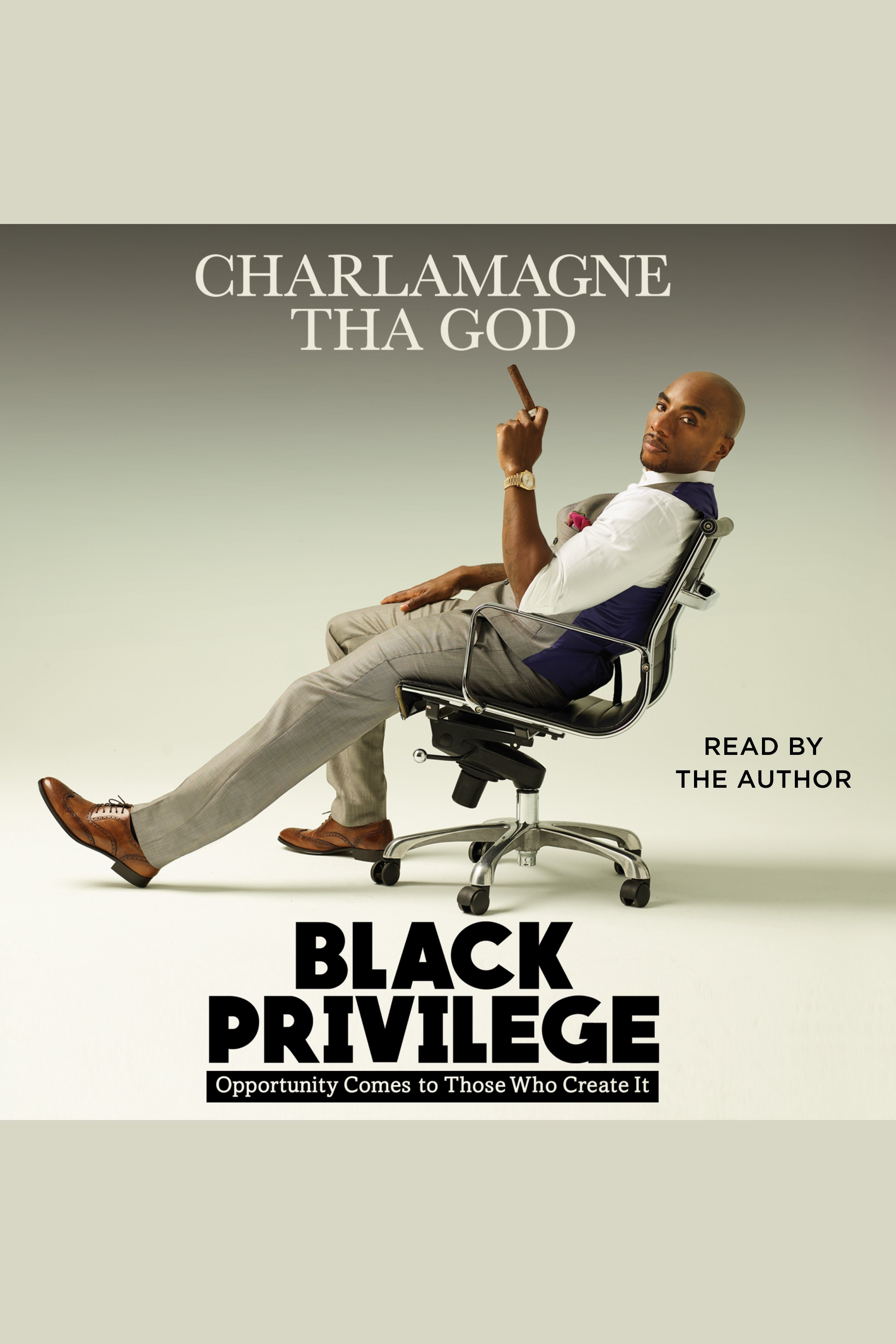 Black Privilege [AUDIO EBOOK] Opportunity Comes to Those Who Create It