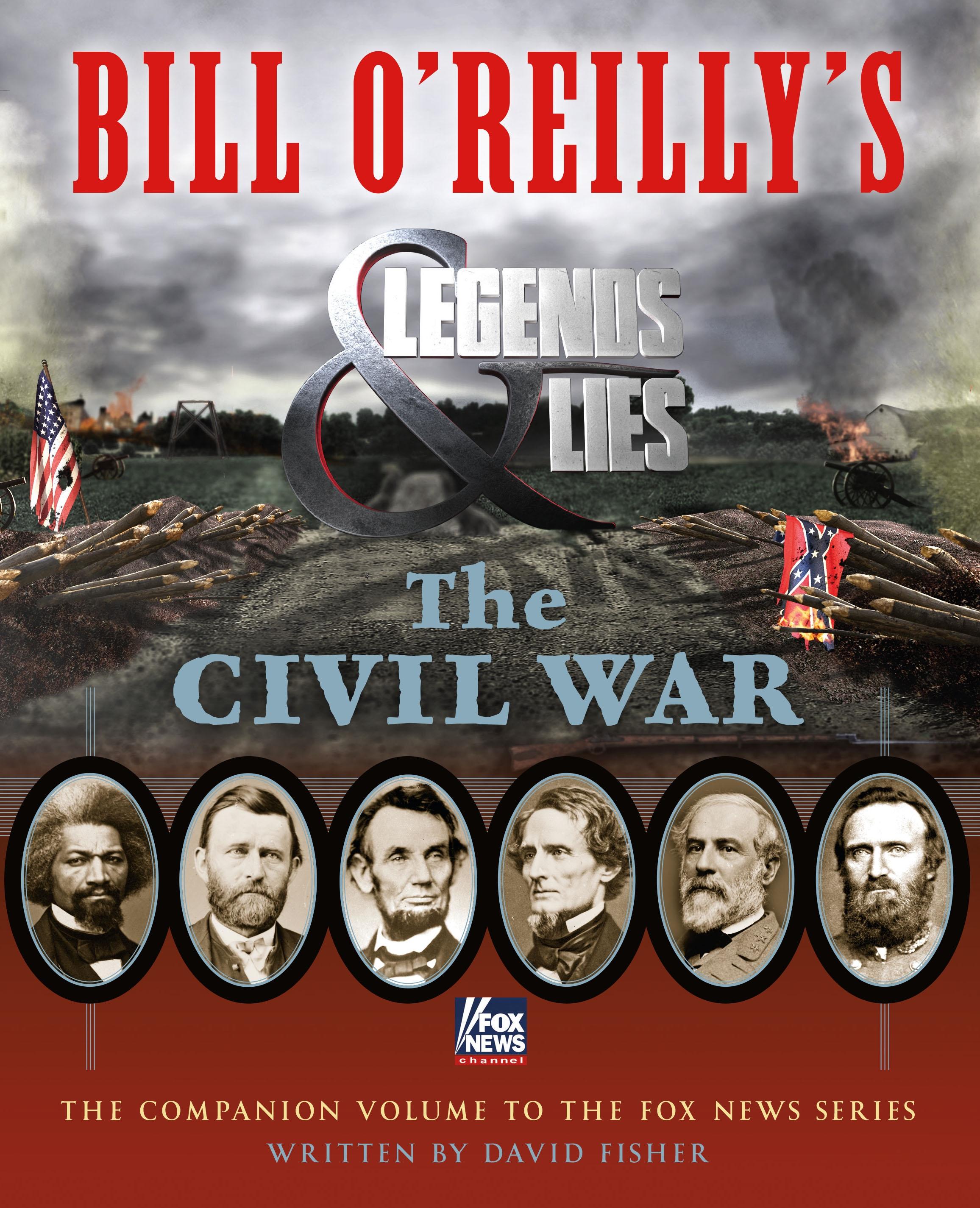 Bill O'Reilly's Legends and Lies [EBOOK] : The Civil War