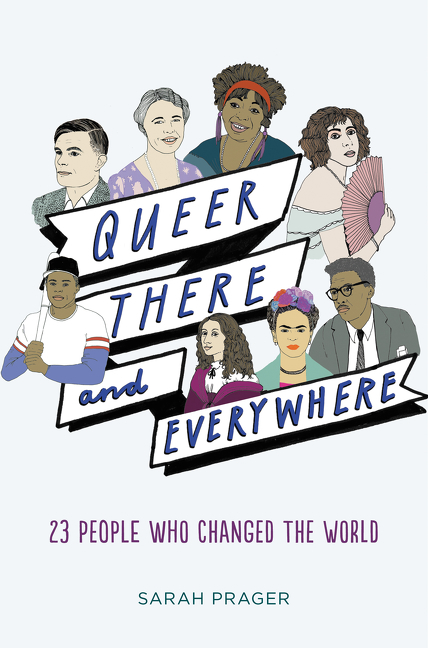 Queer, There, and Everywhere 23 People Who Changed the World