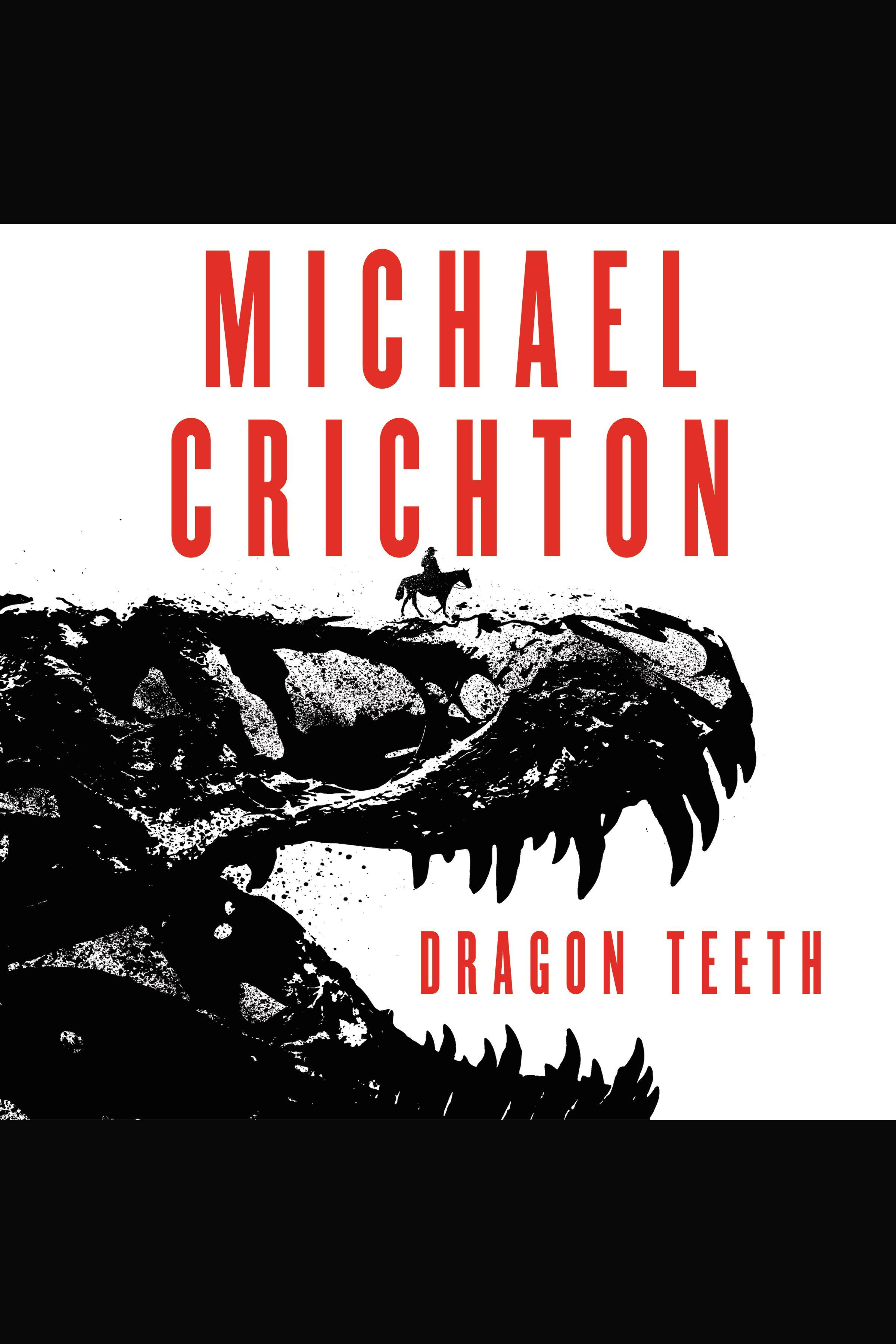Dragon Teeth [EAUDIOBOOK] A Novel