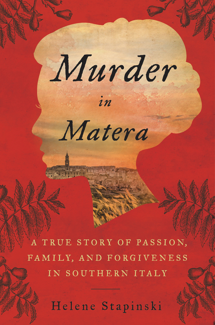 Murder In Matera [electronic resource] : A True Story of Passion, Family, and Forgiveness in Southern Italy