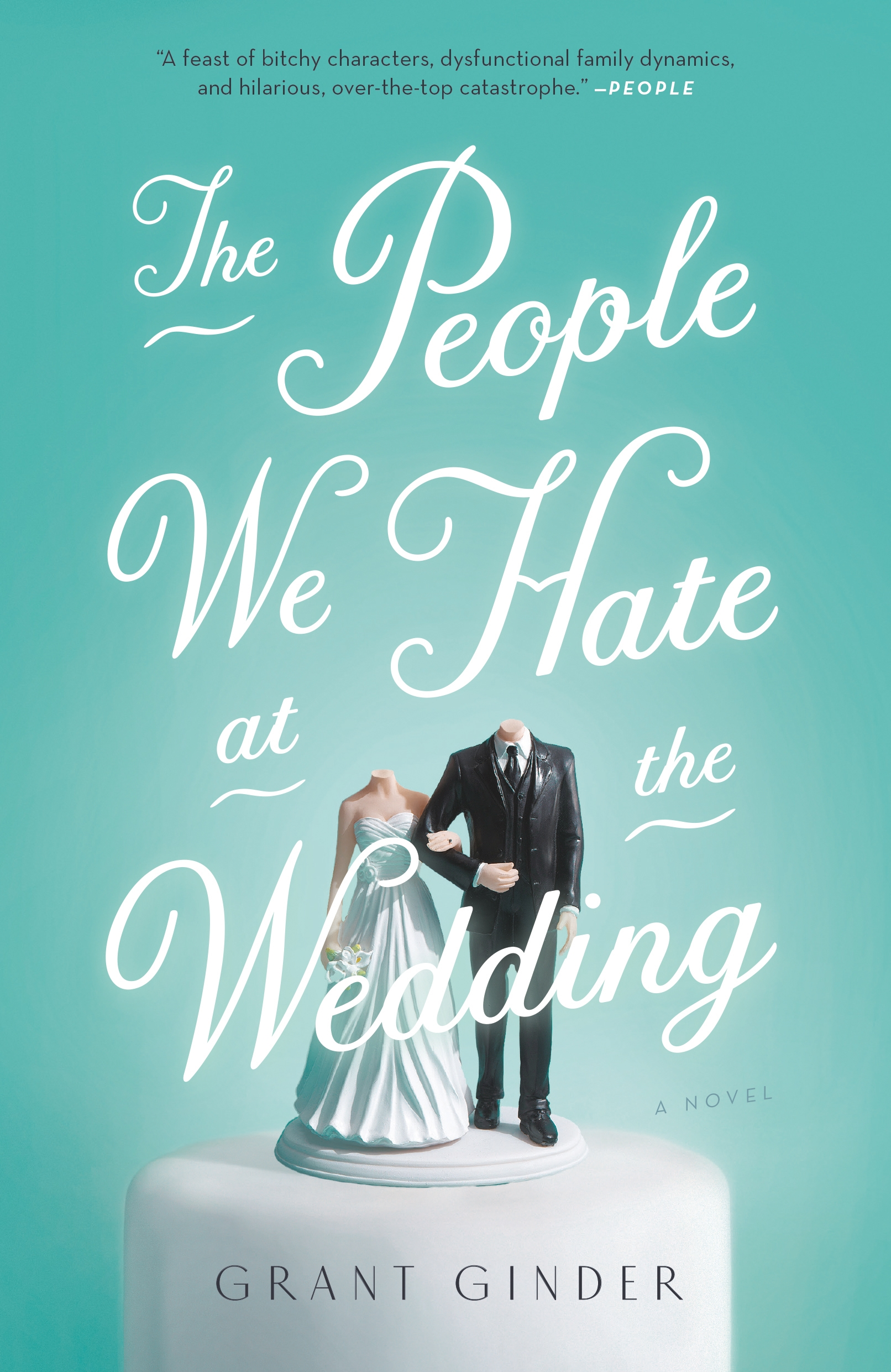 The People We Hate at the Wedding A Novel