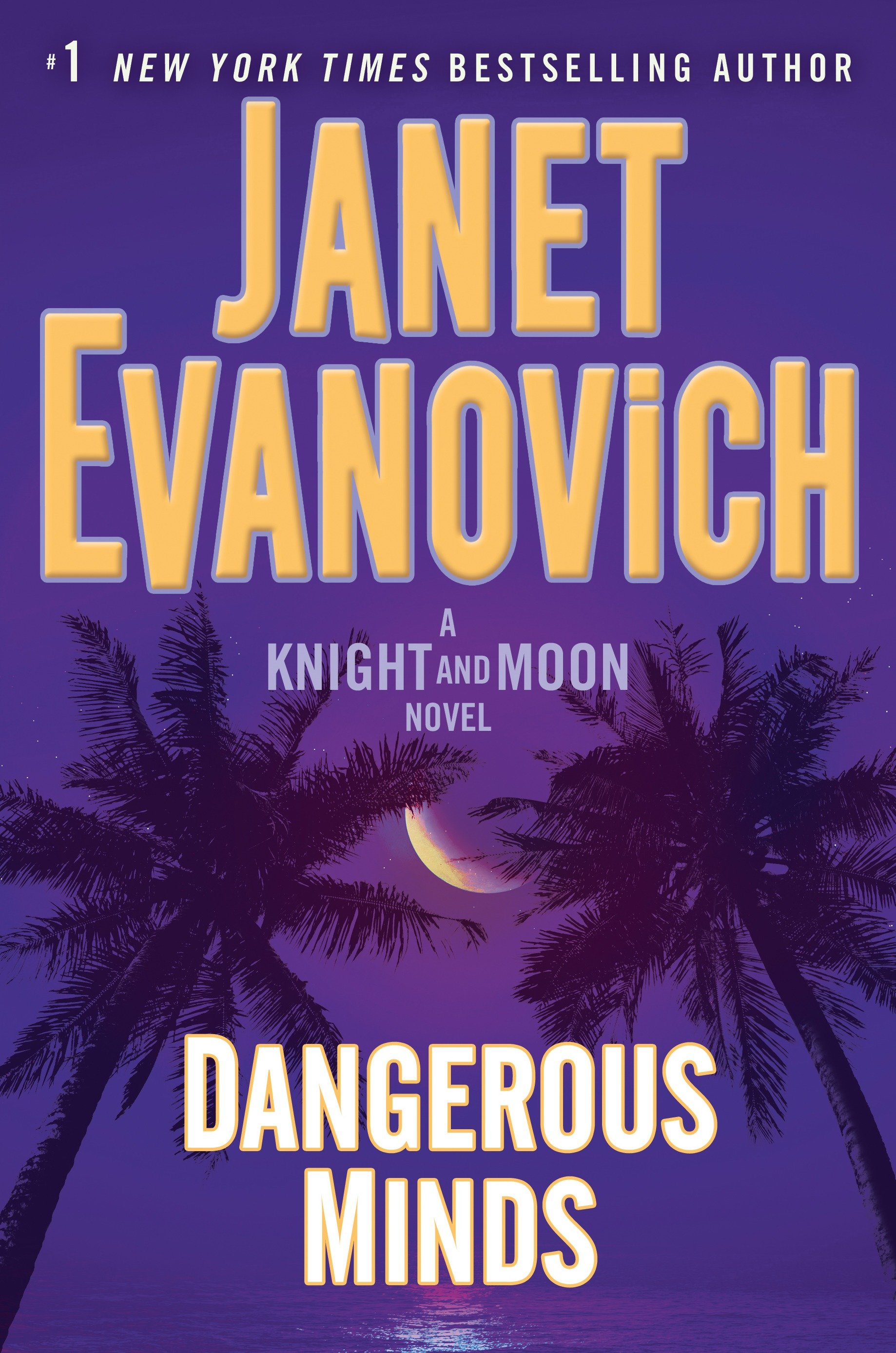Dangerous Minds A Knight and Moon Novel