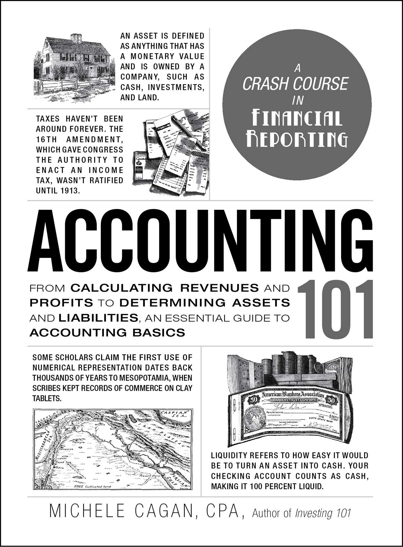 Accounting 101 From Calculating Revenues and Profits to Determining Assets and Liabilities, an Essential Guide to Accounting Basics