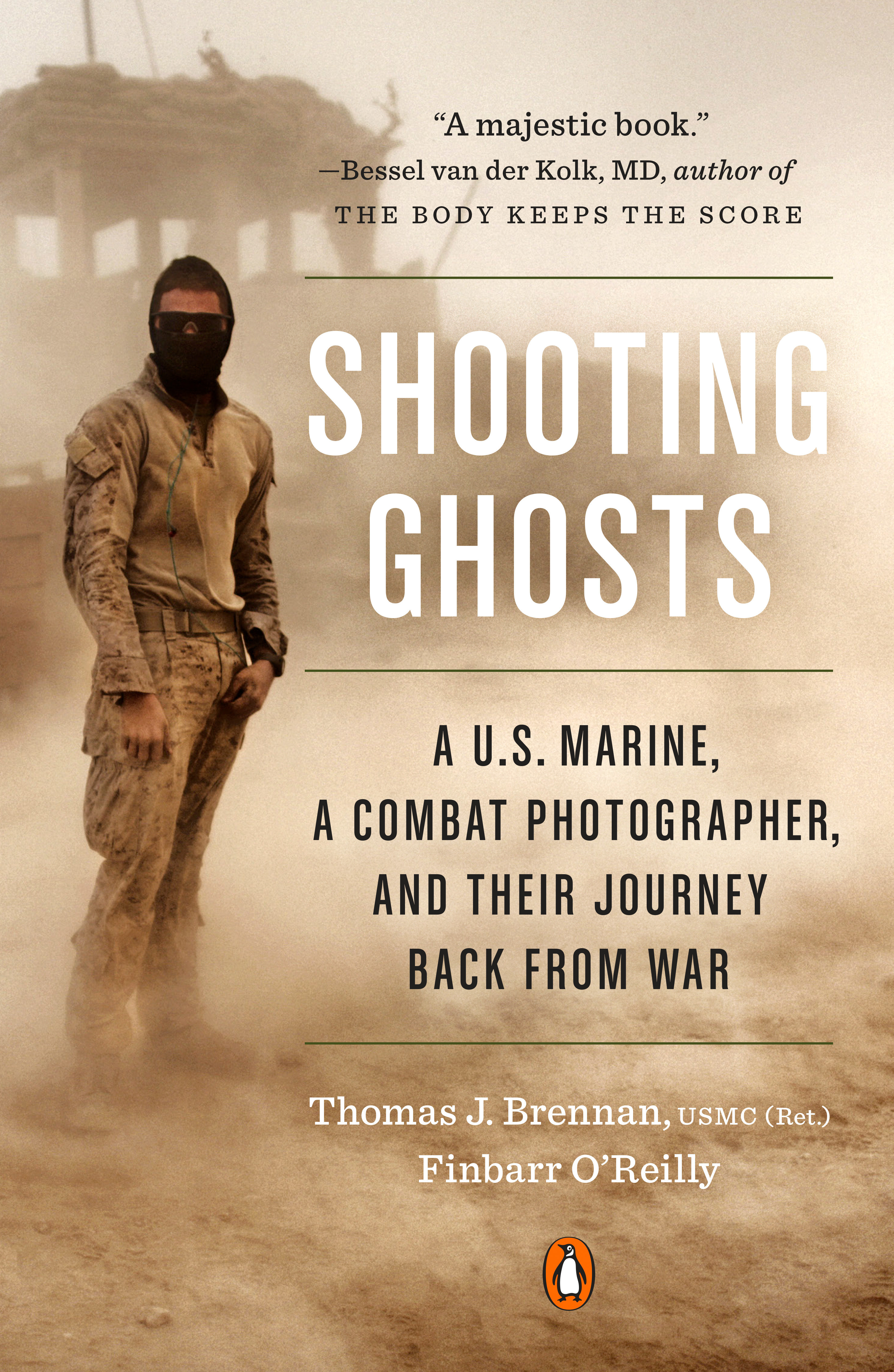 Shooting Ghosts A U.S. Marine, a Combat Photographer, and Their Journey Back from War