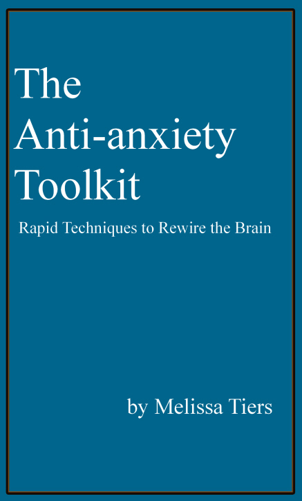 The Anti-Anxiety Toolkit: Rapid Techniques to Rewire the Brain