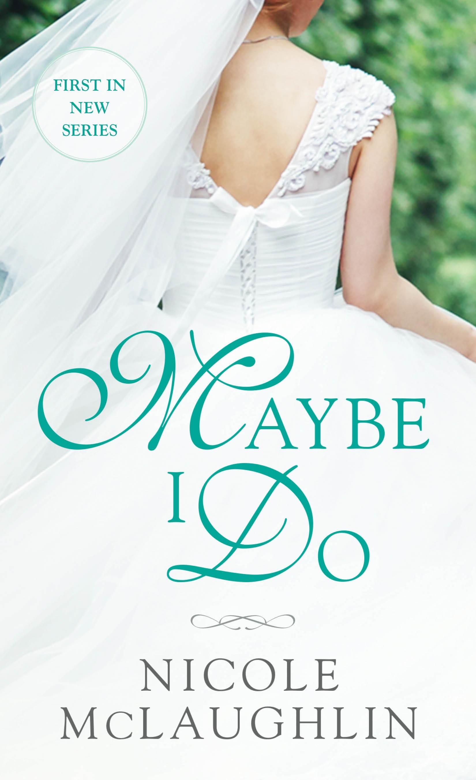 Maybe I Do A Whiskey and Weddings Novel