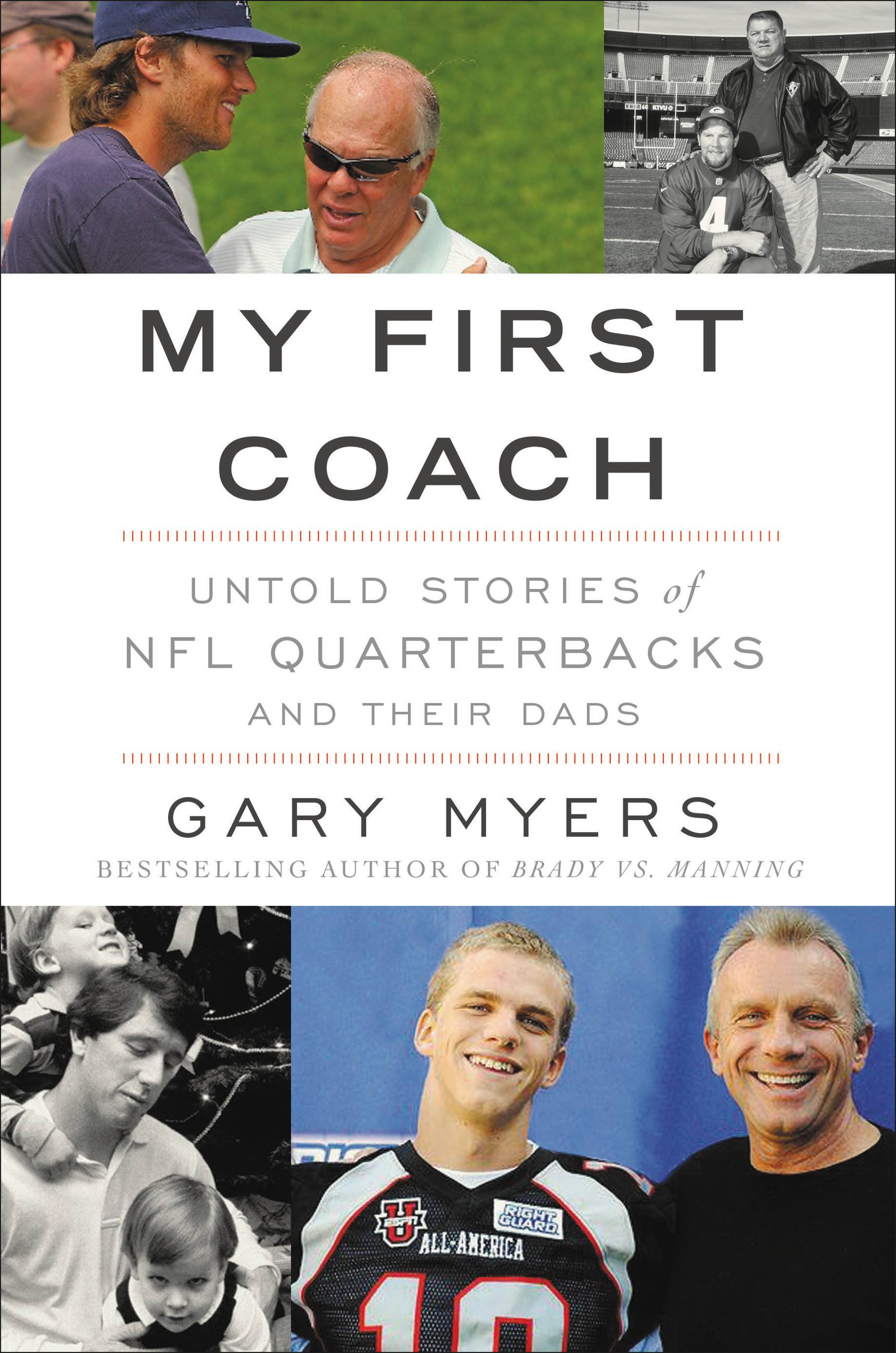 My First Coach Inspiring Stories of NFL Quarterbacks and Their Dads