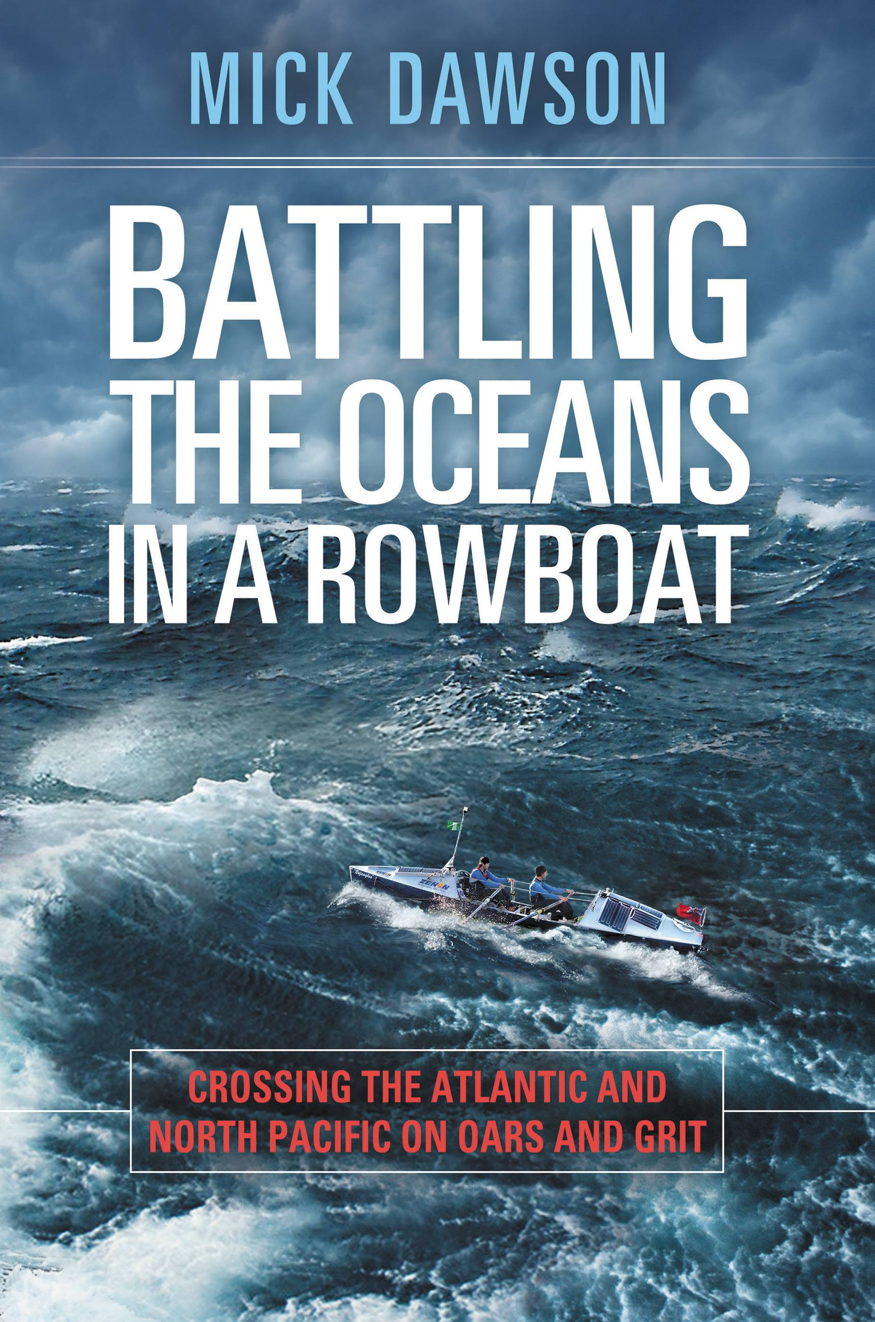 Battling the Ocean in a Rowboat Crossing the Atlantic and North Pacific on Oars and Grit