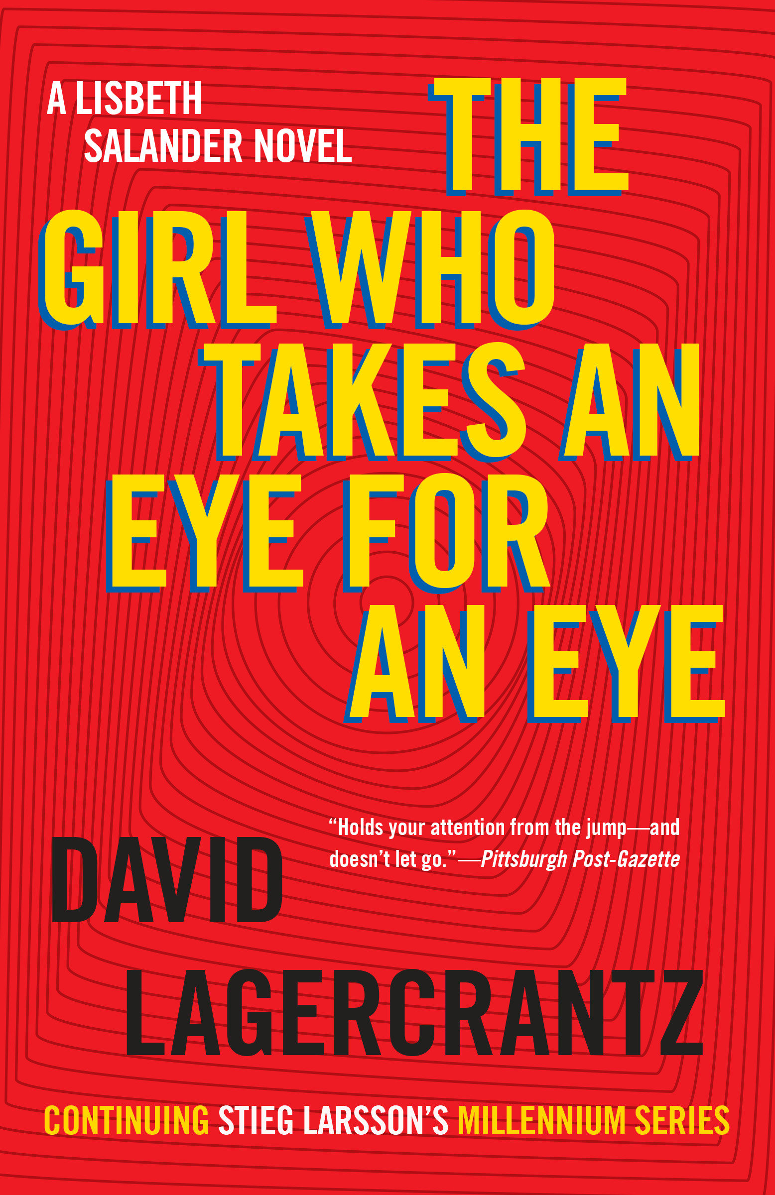 The Girl Who Takes an Eye for an Eye A Lisbeth Salander novel, continuing Stieg Larsson's Millennium Series