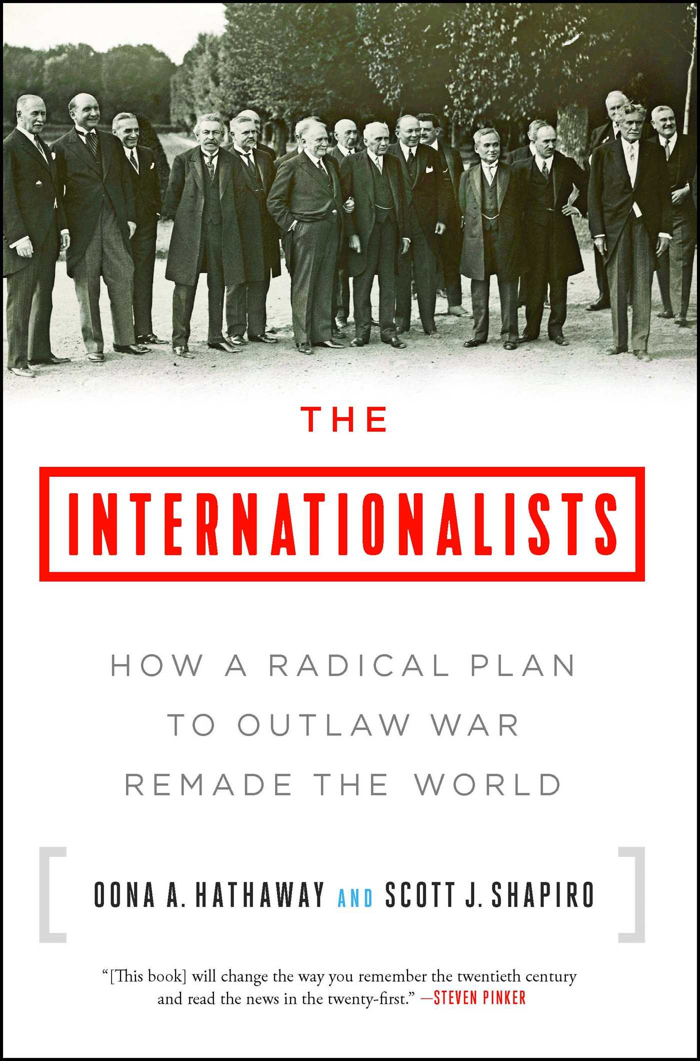 The Internationalists How a Radical Plan to Outlaw War Remade the World