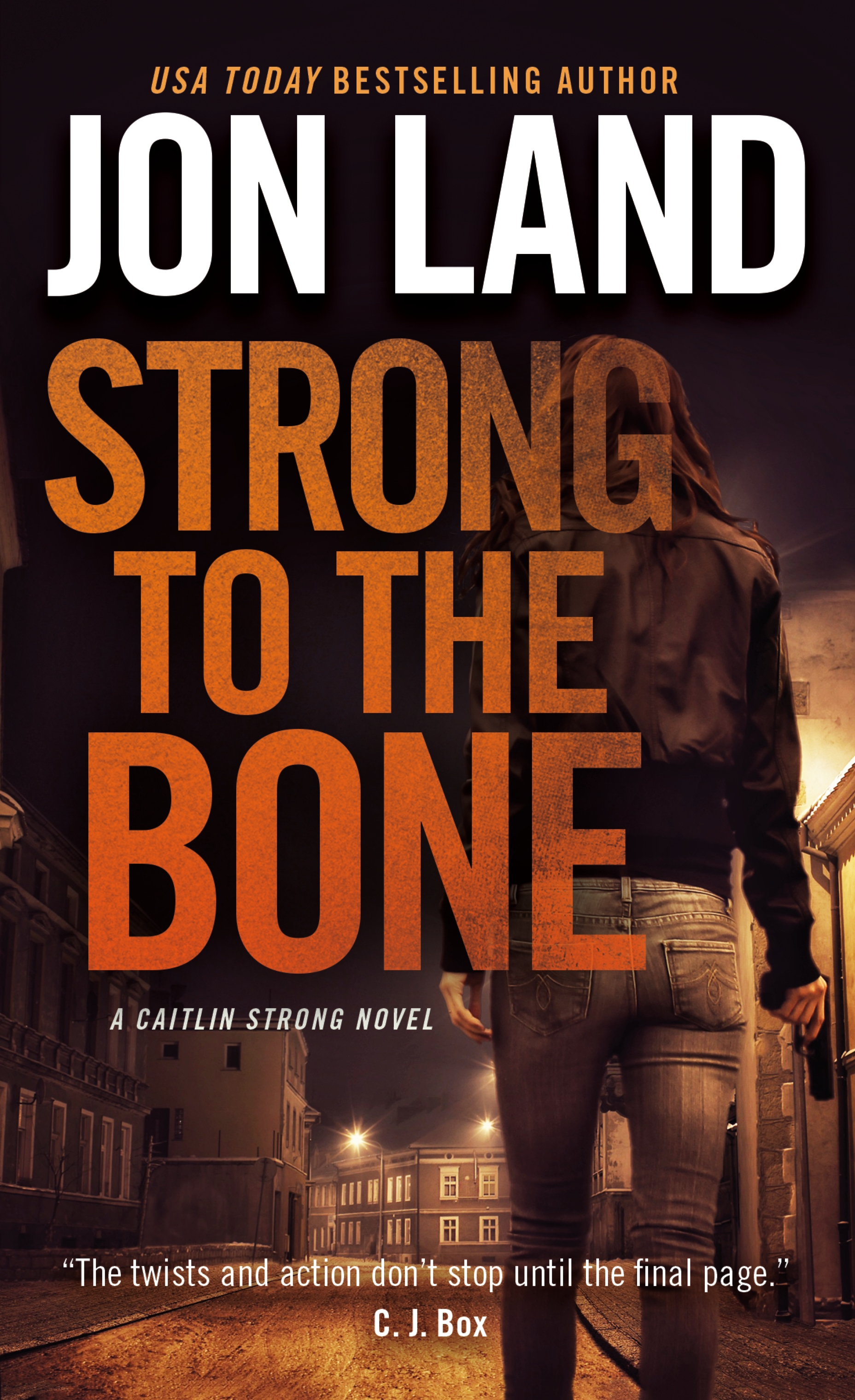 Strong to the Bone A Caitlin Strong Novel