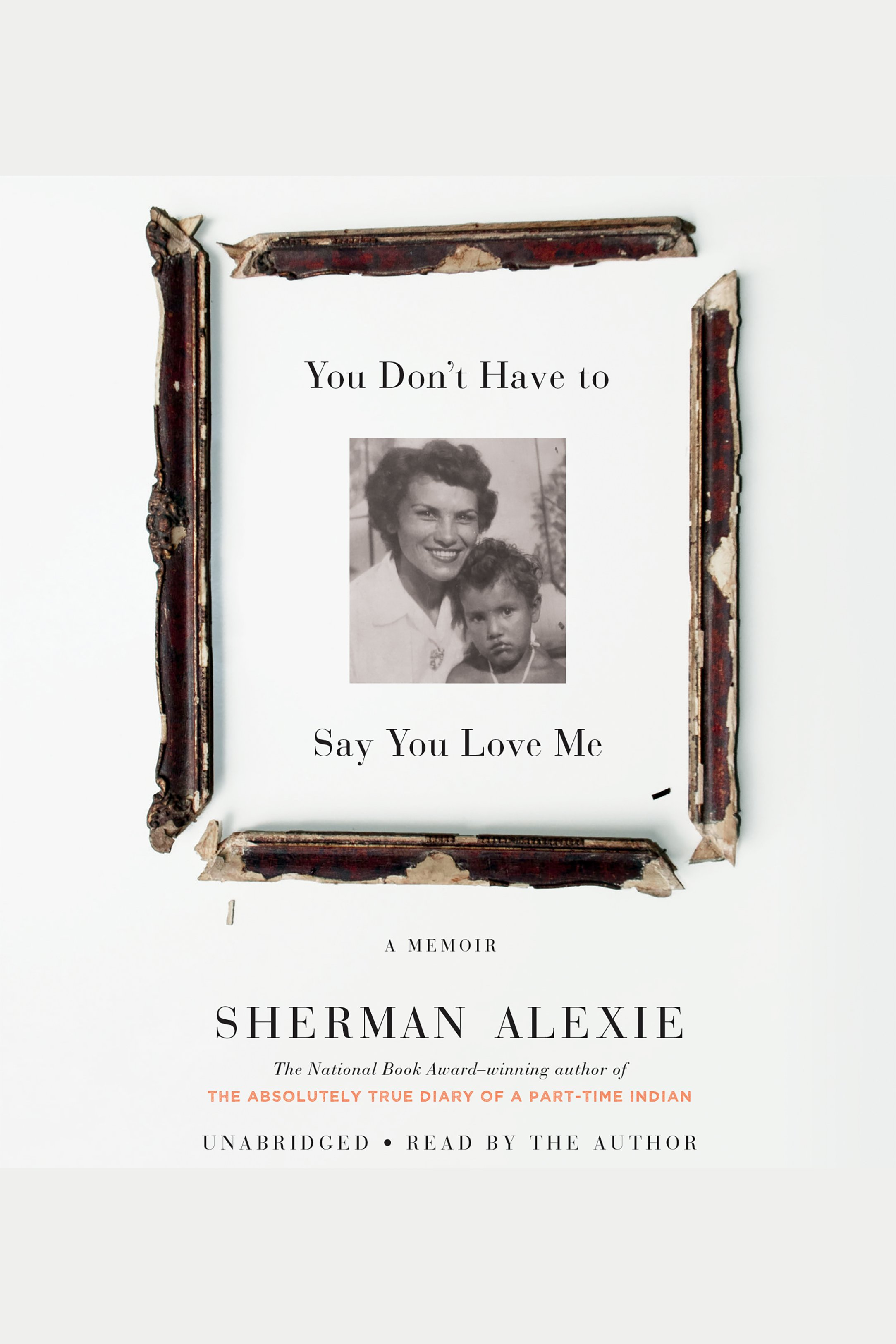 You Don't Have to Say You Love Me [EAUDIOBOOK] A Memoir