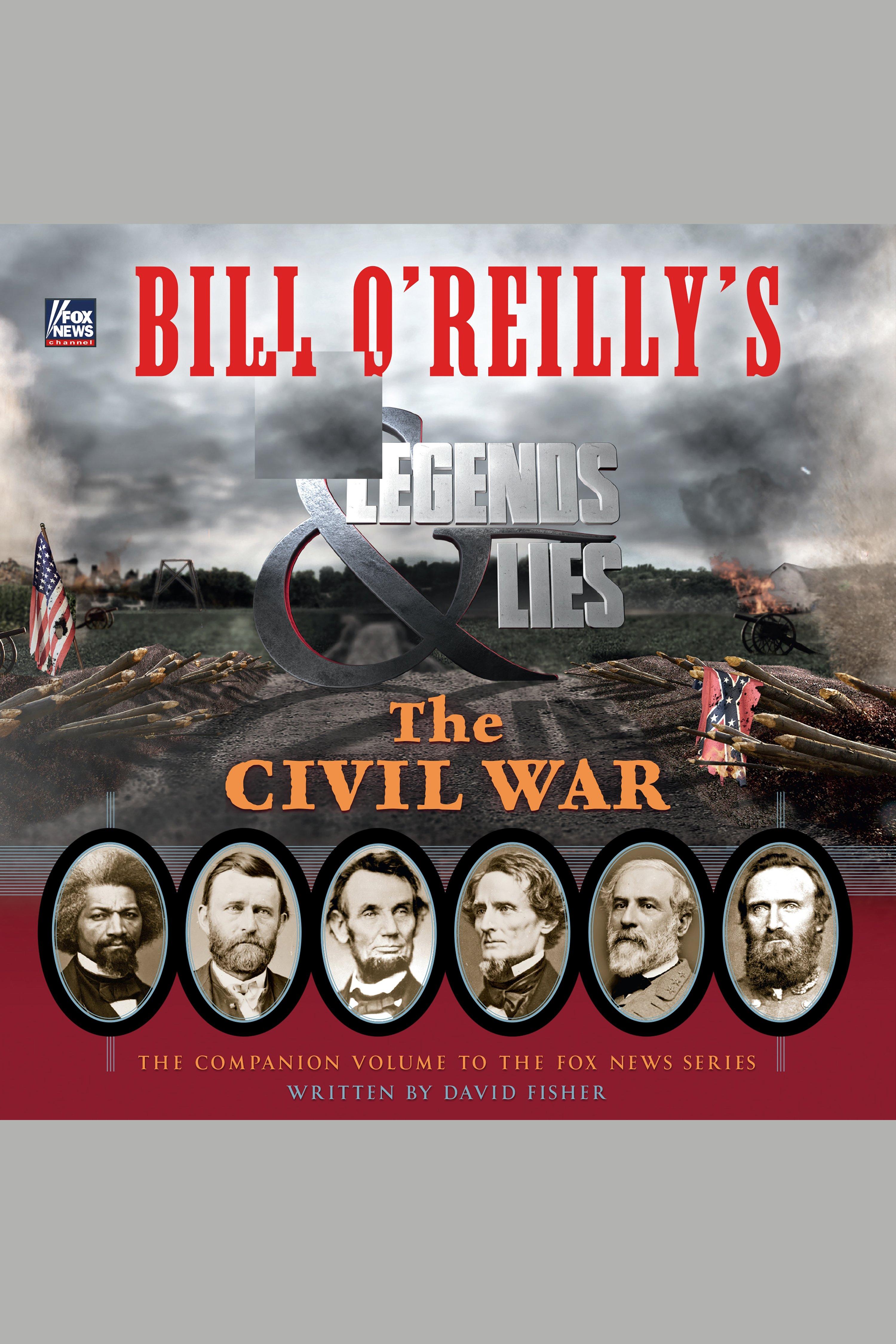 Bill O'Reilly's Legends and Lies [AUDIO EBOOK] : The Civil War