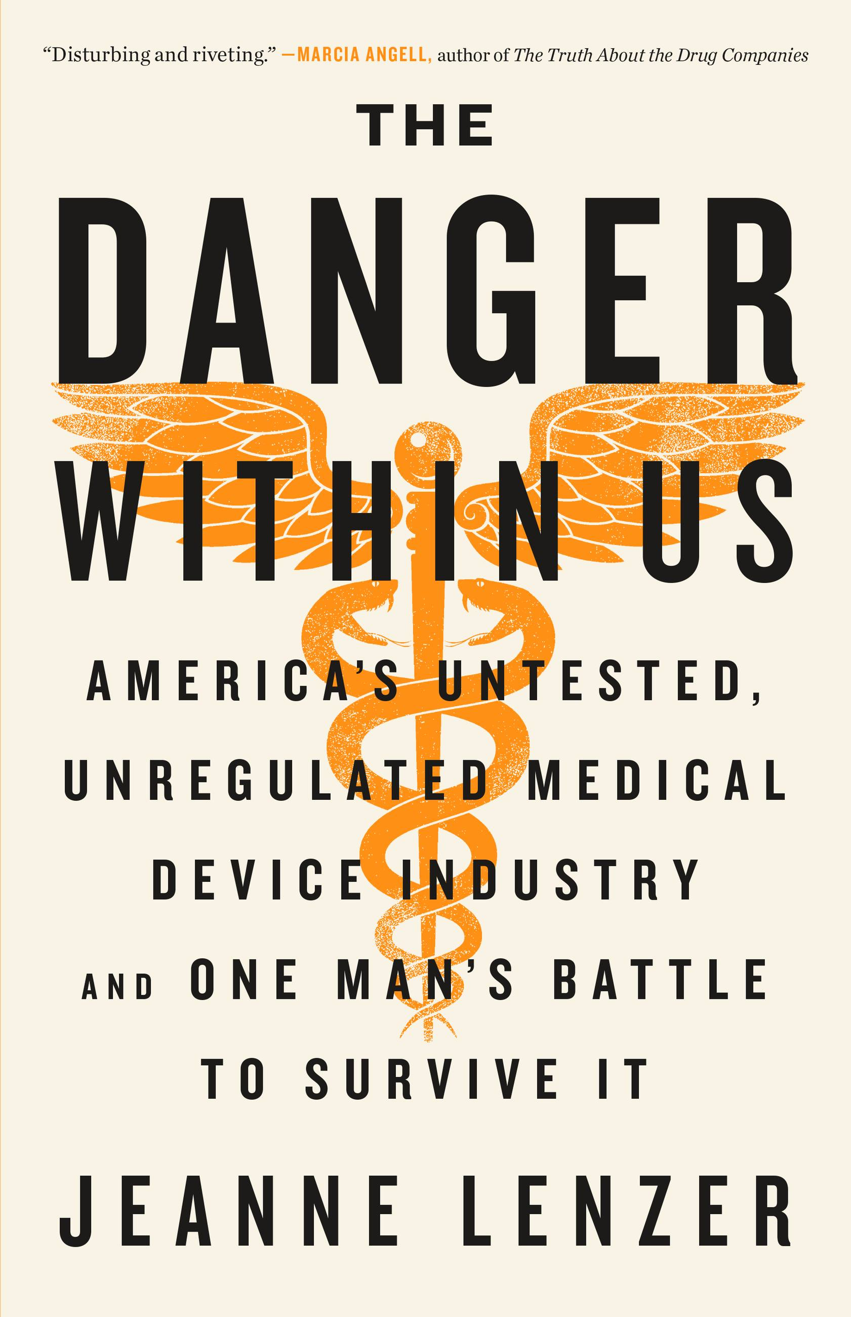 The danger within us : America's untested, unregulated medical device industry and one man's battle to survive it