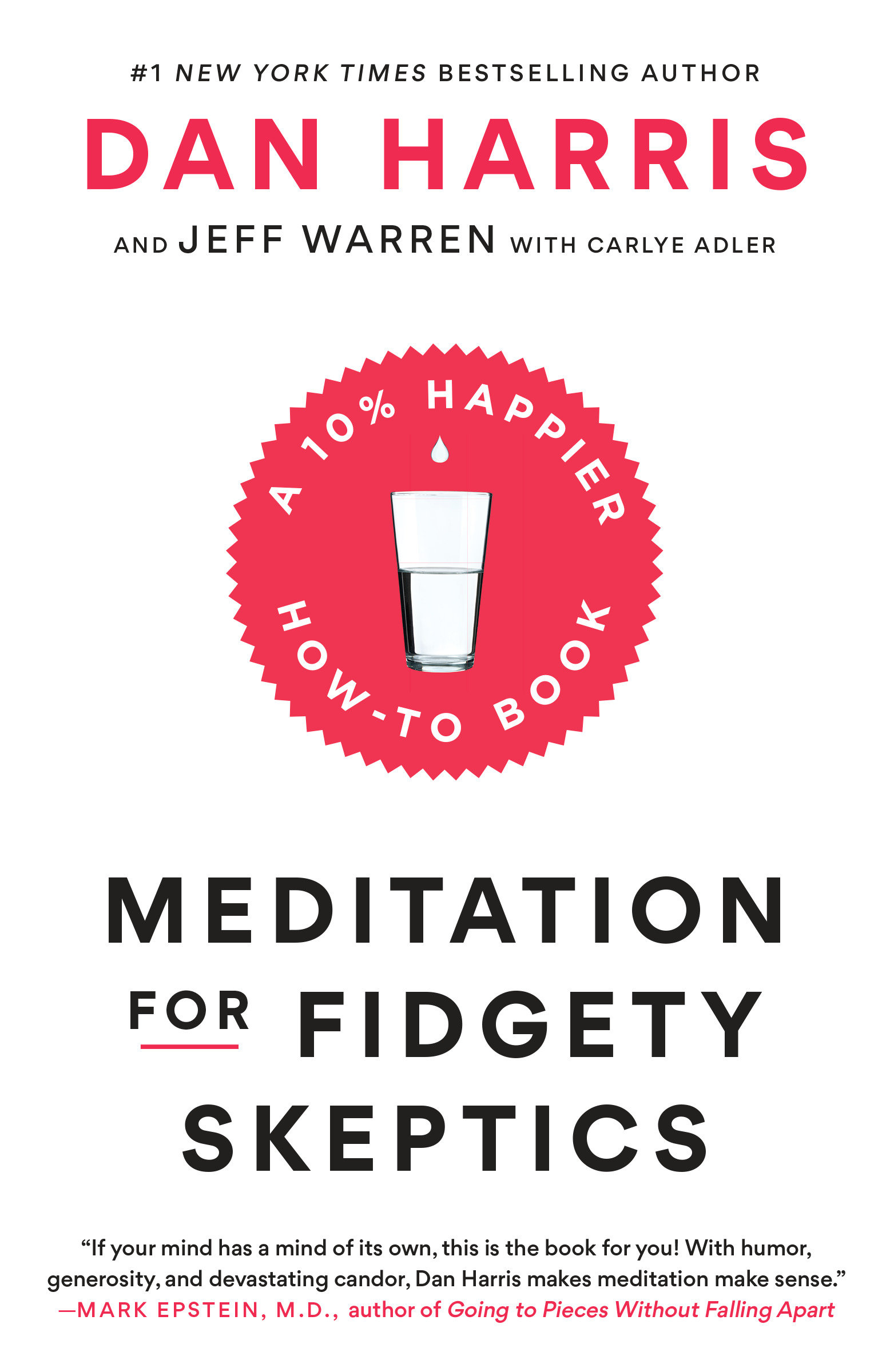 Meditation for Fidgety Skeptics A 10% Happier How-to Book