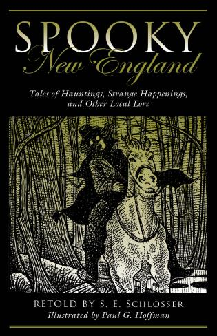 Spooky New England Tales Of Hauntings, Strange Happenings, And Other Local Lore