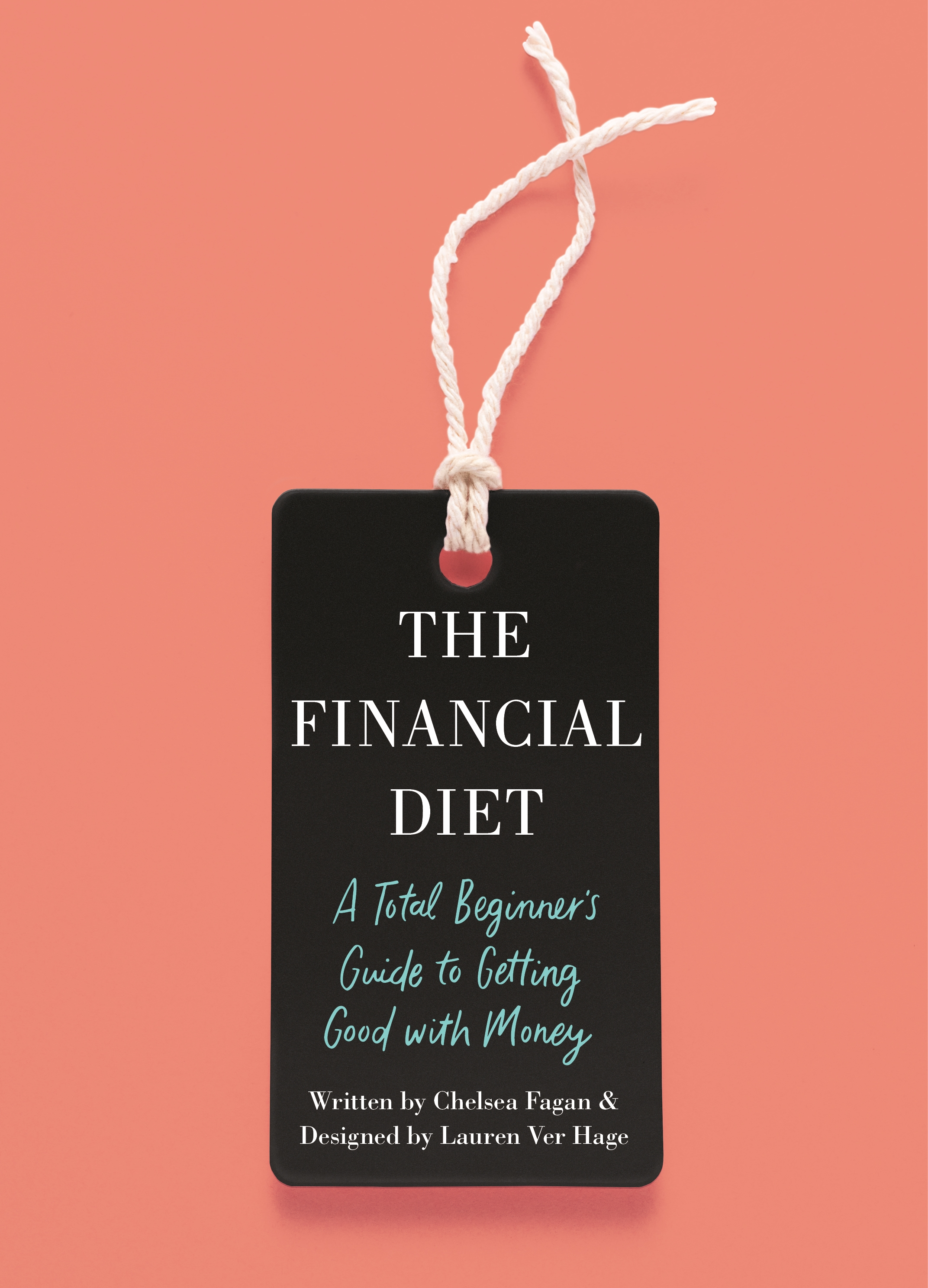 The Financial Diet A Total Beginner's Guide to Getting Good with Money