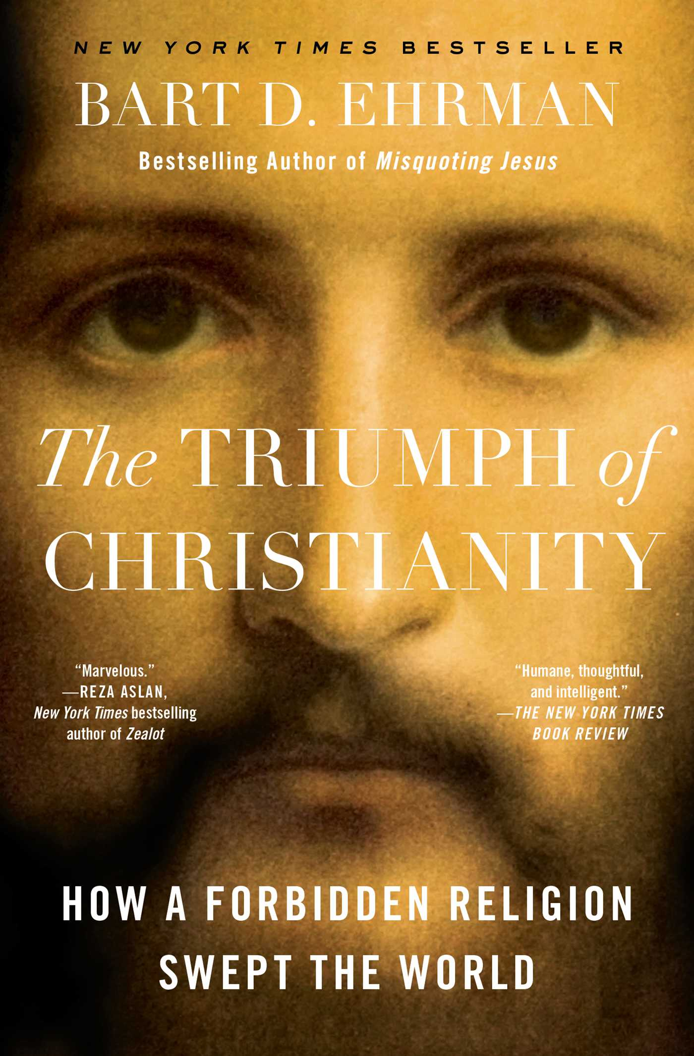 The Triumph of Christianity [electronic resource] : How a Forbidden Religion Swept the World