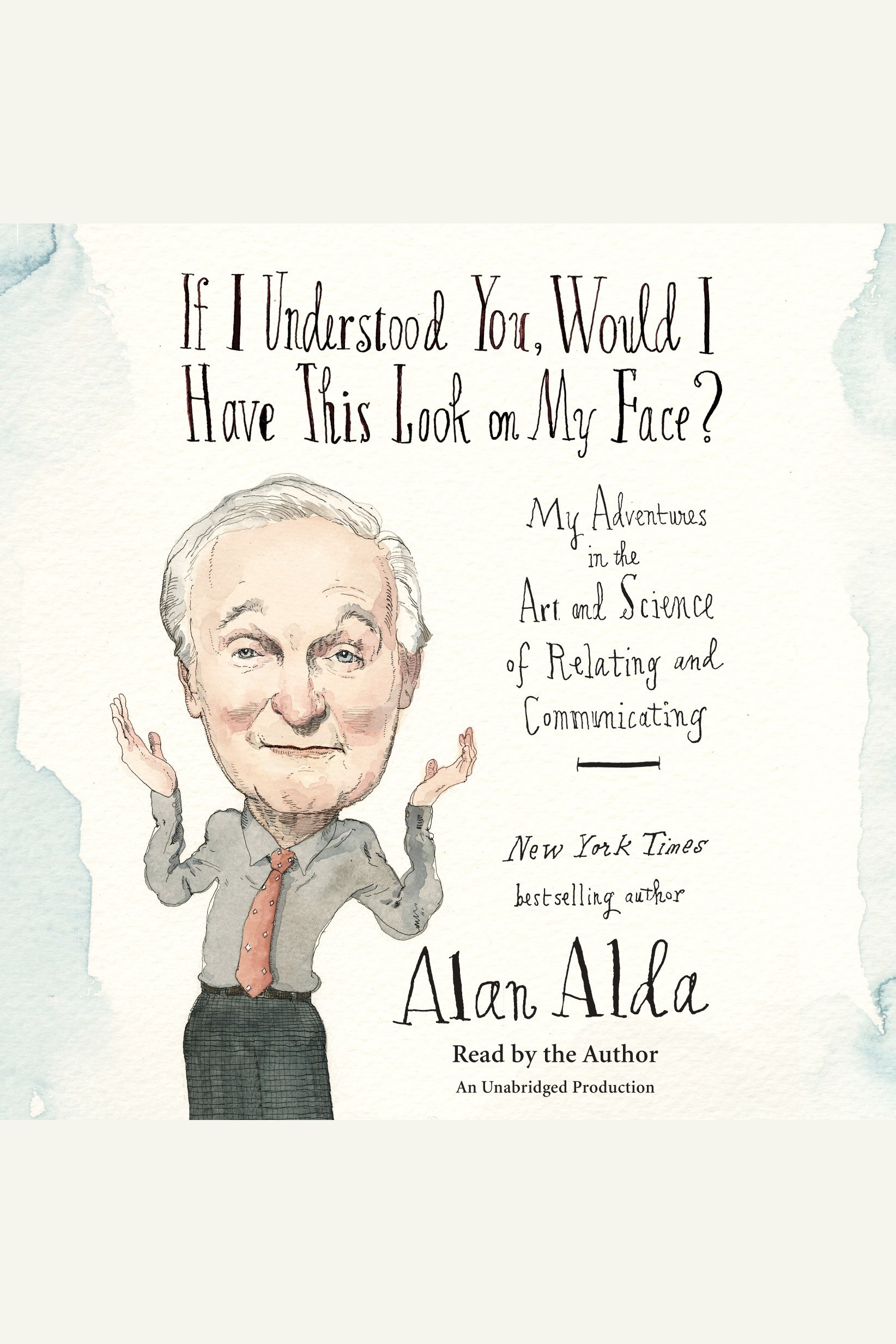 If I understood you, would I have this look on my face? [AudioEbook] : my adventures in the art and science of relating and communicating