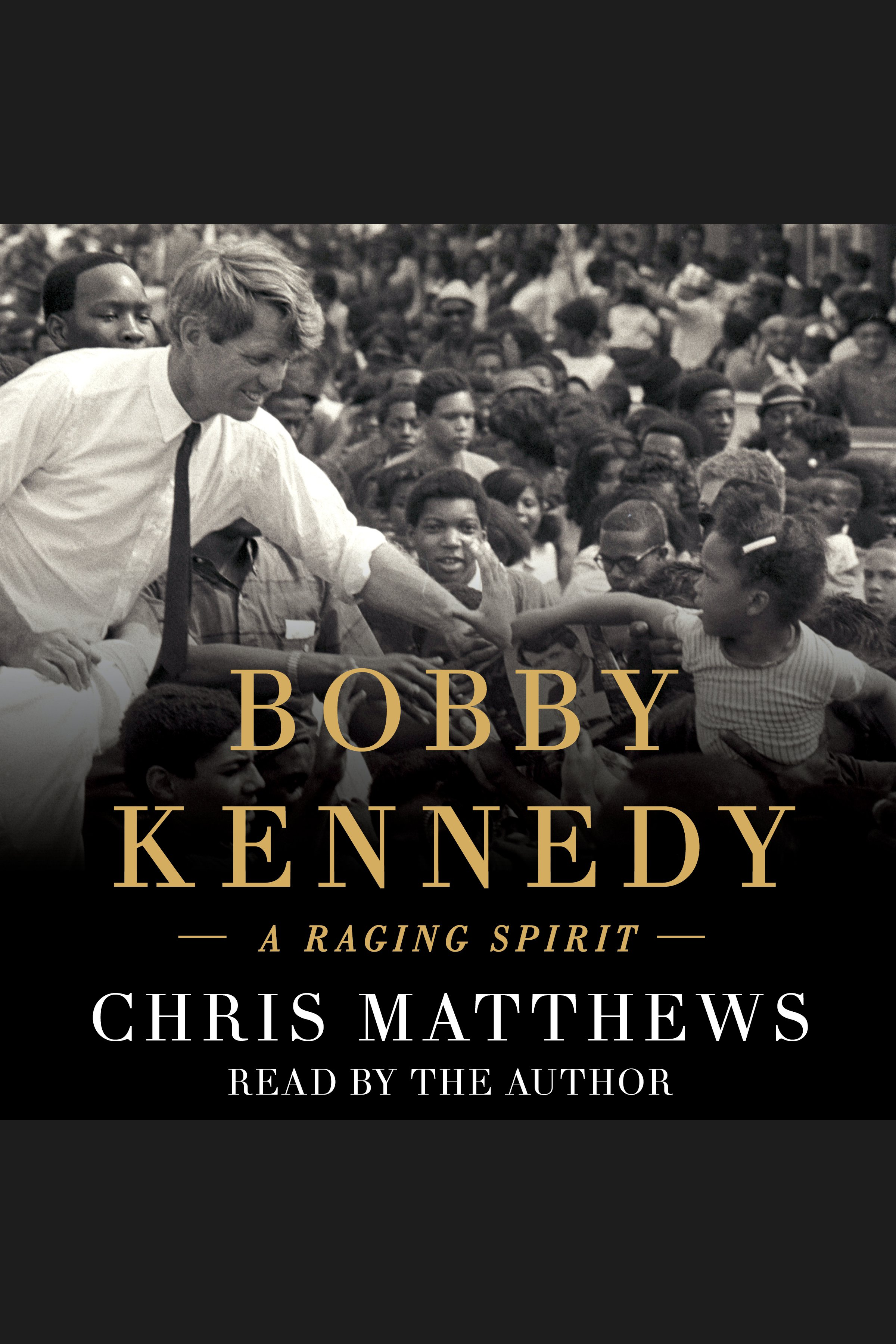 Bobby Kennedy [EAUDIOBOOK] A Raging Spirit