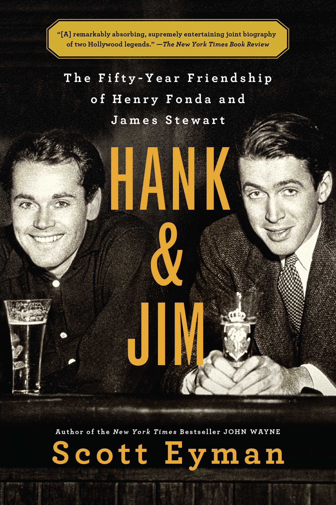 Hank and Jim The Fifty-Year Friendship of Henry Fonda and James Stewart