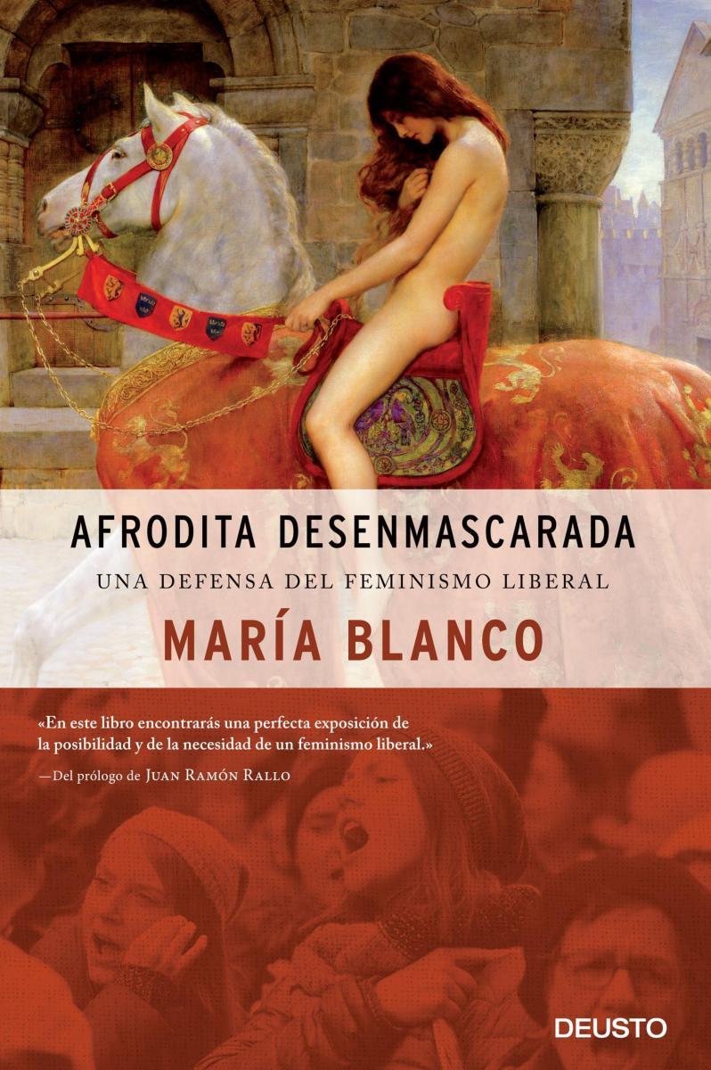 Afrodita desenmascarada Una defensa del feminismo liberal