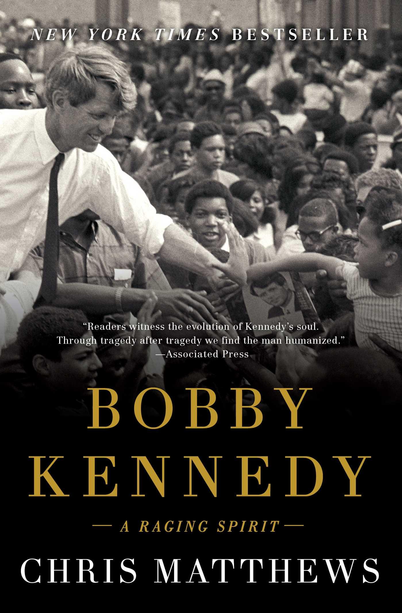 Bobby Kennedy A Raging Spirit