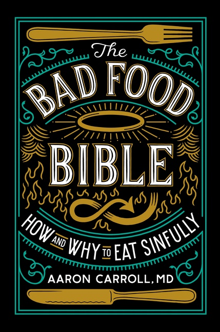 The bad food bible how and why to eat sinfully