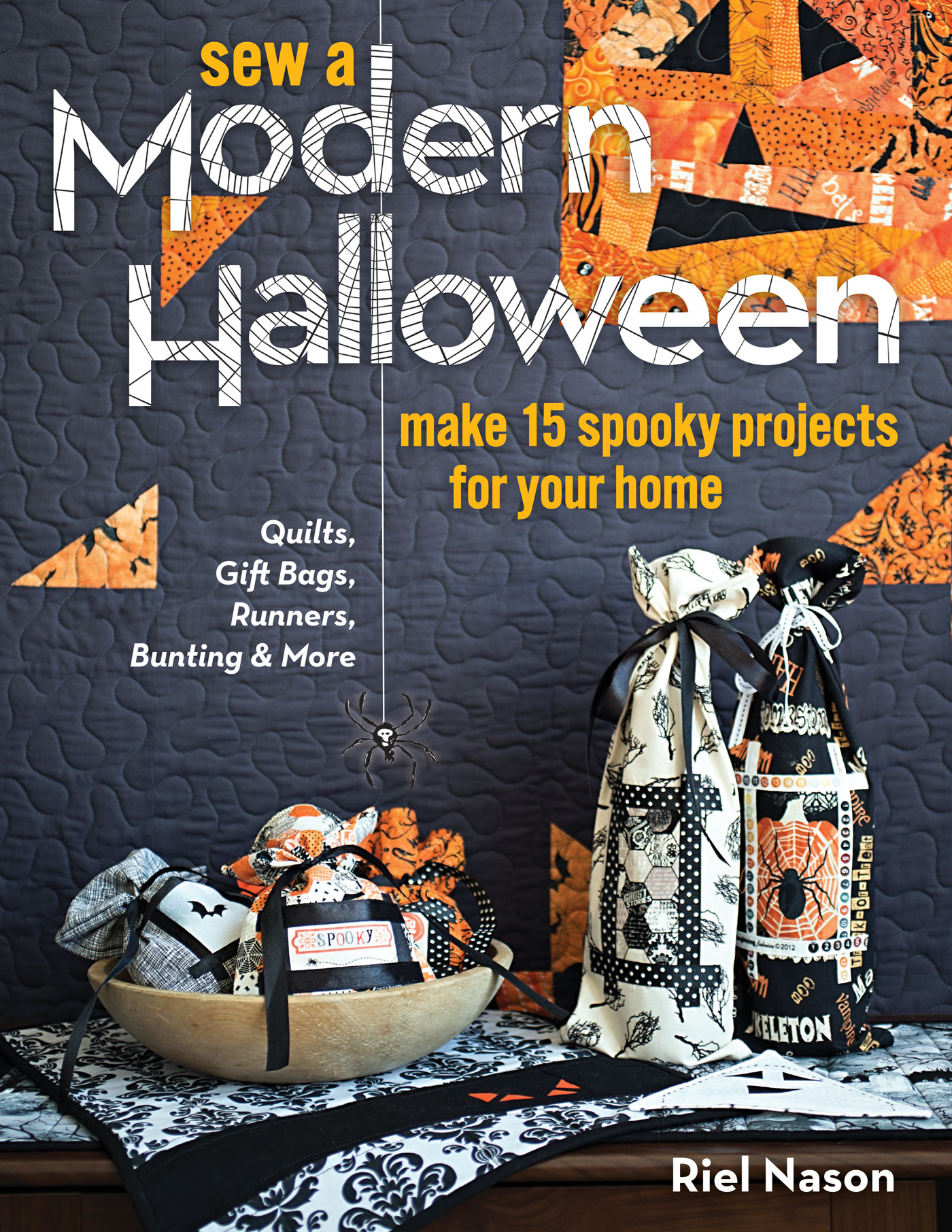 Sew a Modern Halloween Make 15 Spooky Projects for Your Home