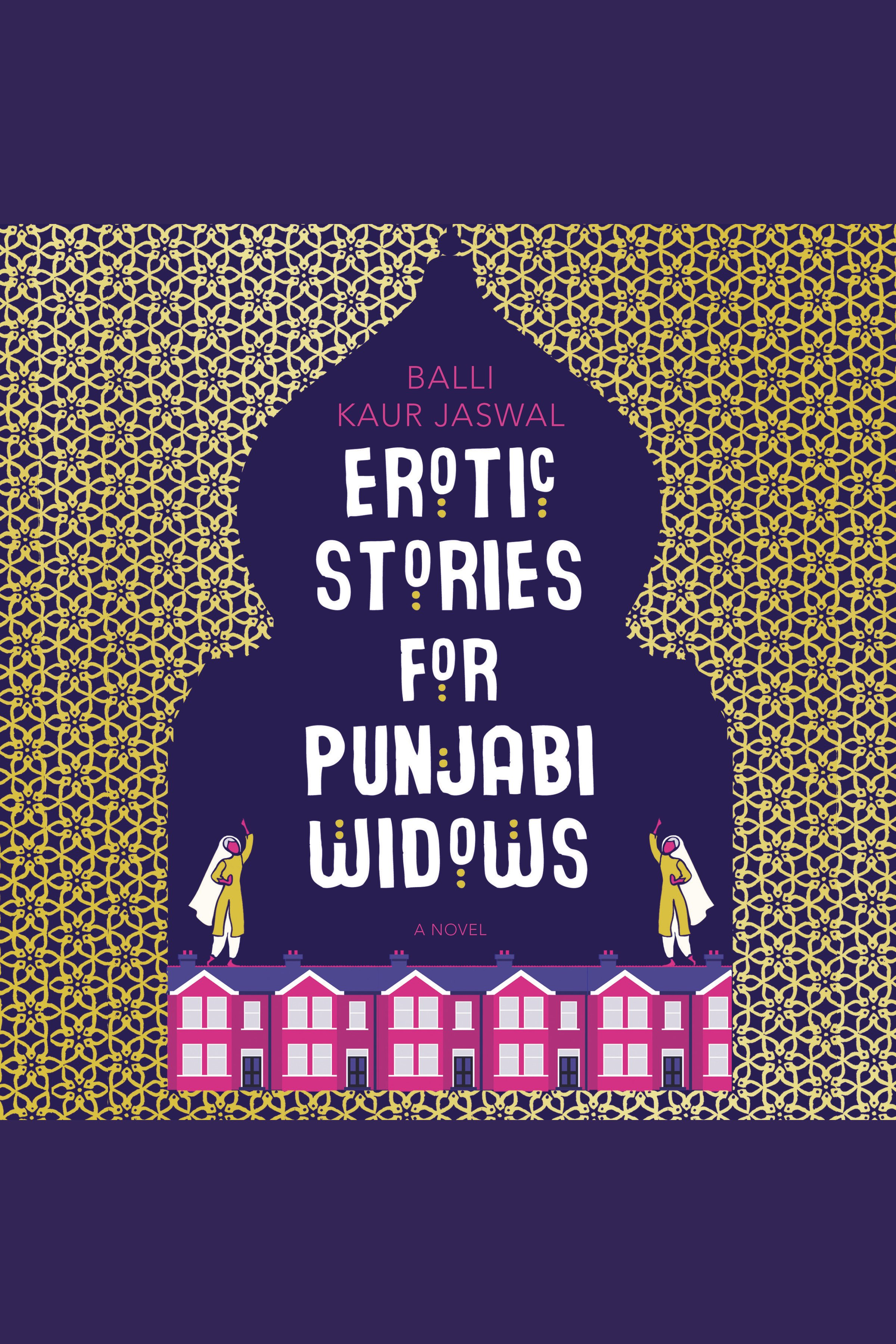 Erotic Stories for Punjabi Widows [electronic resource] : A Novel