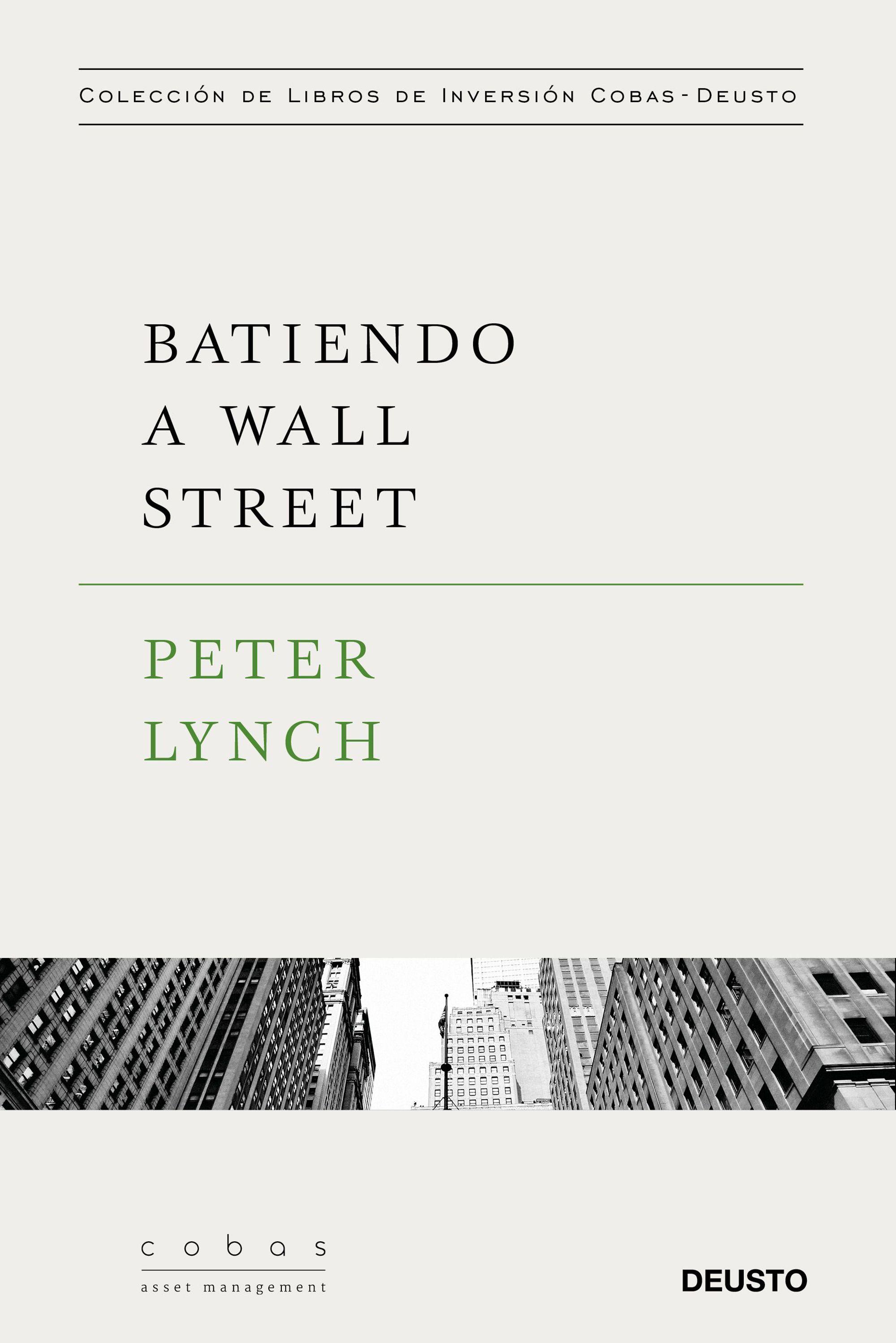 Batiendo a Wall Street Peter Lynch con la colaboración de John Rothchild
