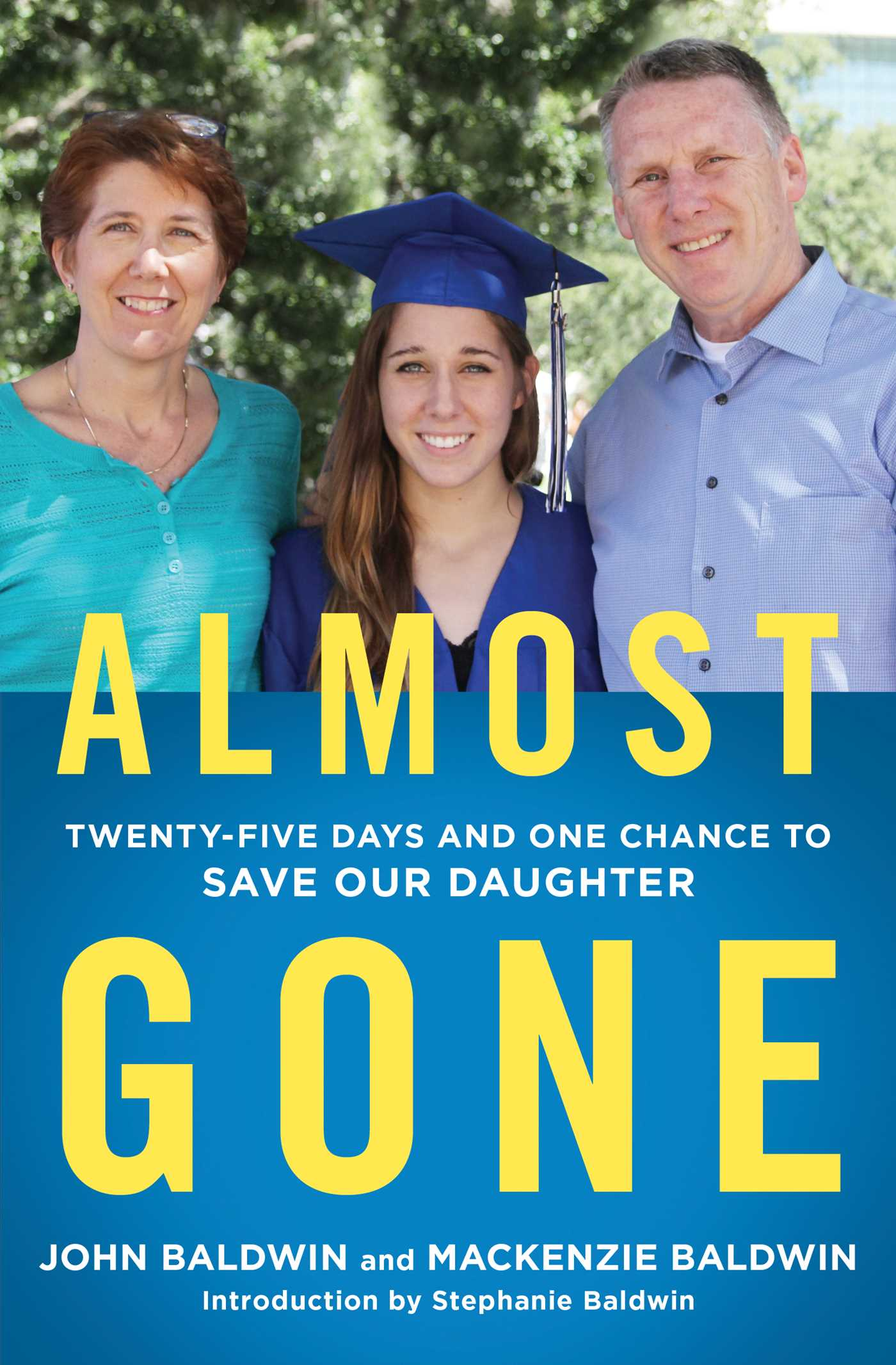 Almost Gone Twenty-Five Days and One Chance to Save Our Daughter