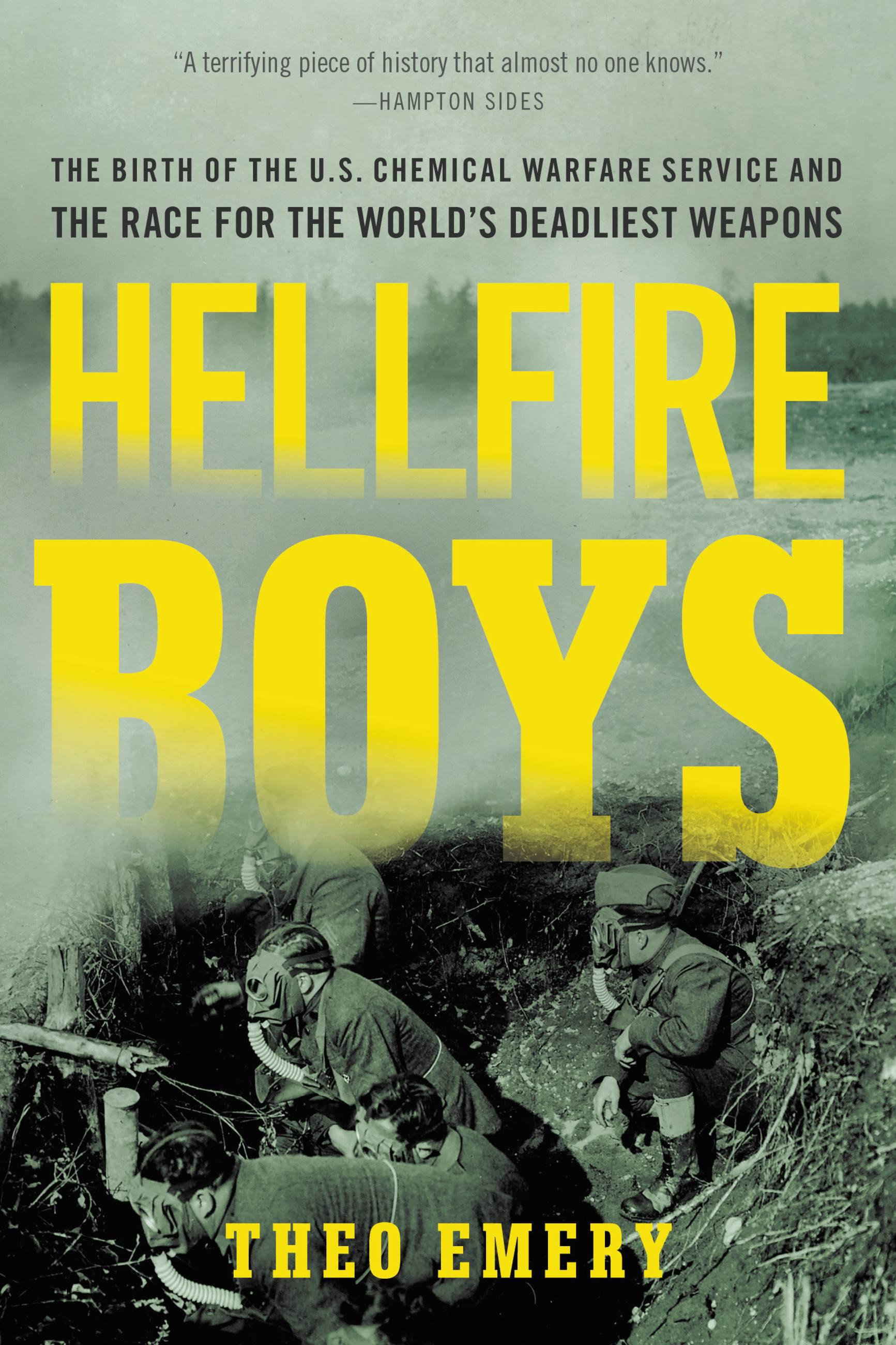 Hellfire Boys The Birth of the U.S. Chemical Warfare Service and the Race for the World¿s Deadliest Weapons