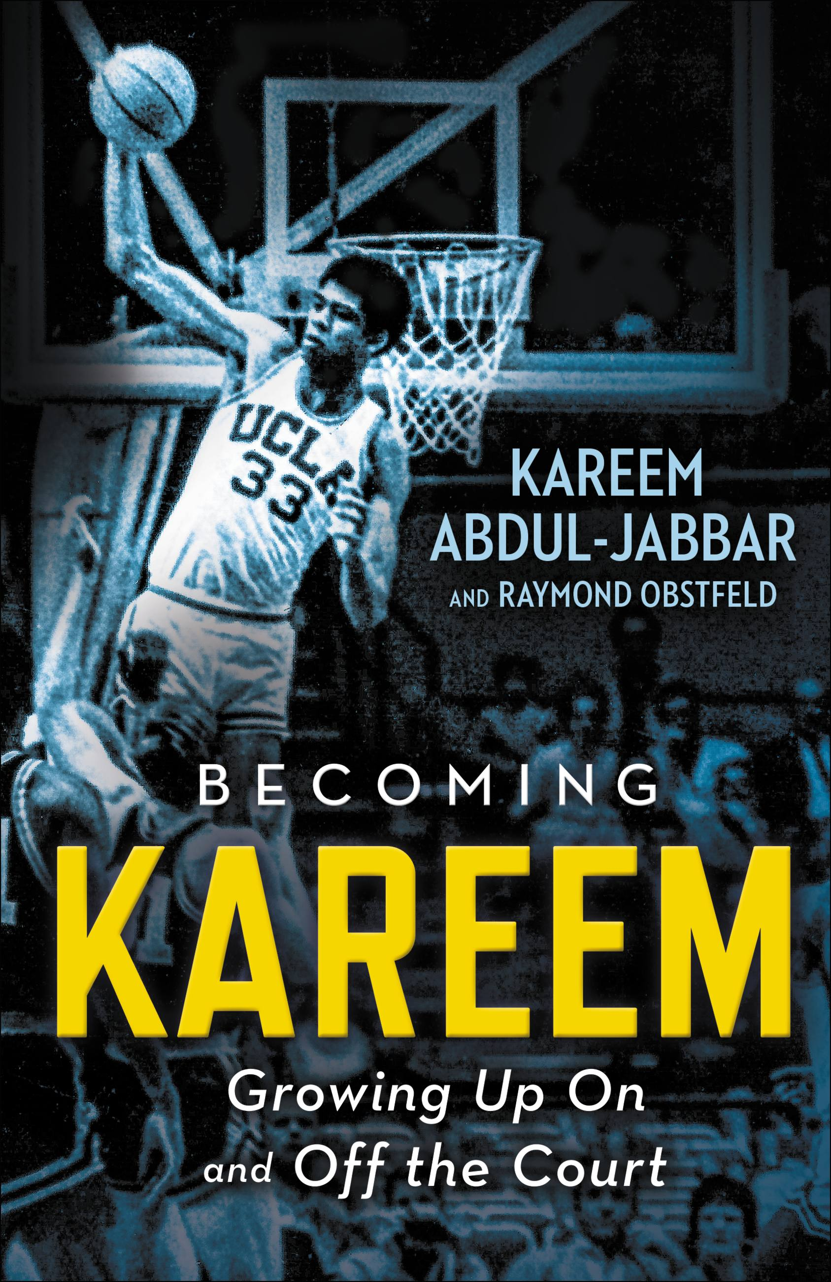 Becoming Kareem Growing Up On and Off the Court