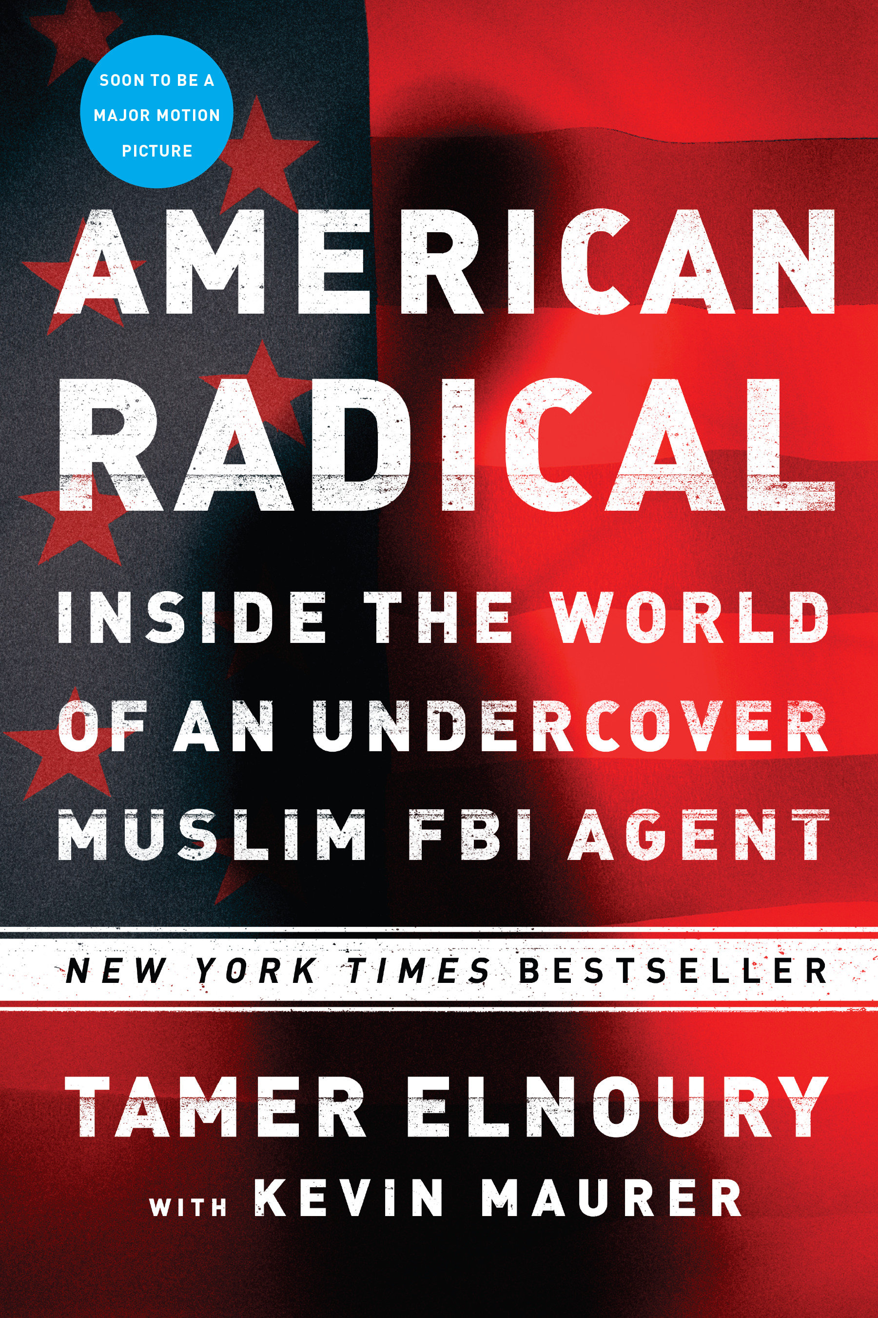 American Radical Inside the World of an Undercover Muslim FBI Agent