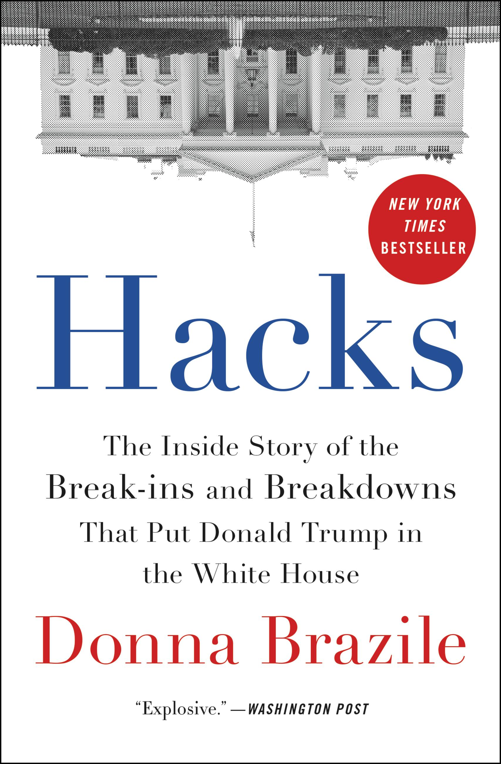 Hacks The Inside Story of the Break-ins and Breakdowns That Put Donald Trump in the White House