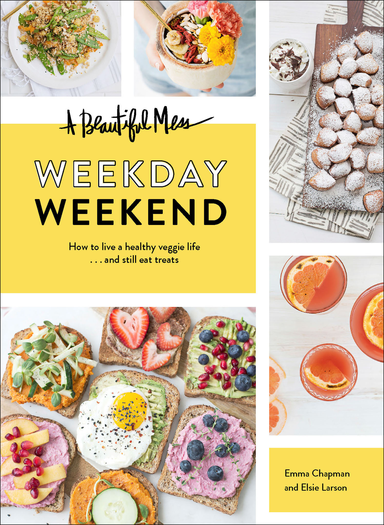 A Beautiful Mess Weekday Weekend How to live a healthy veggie life . . . and still eat treats