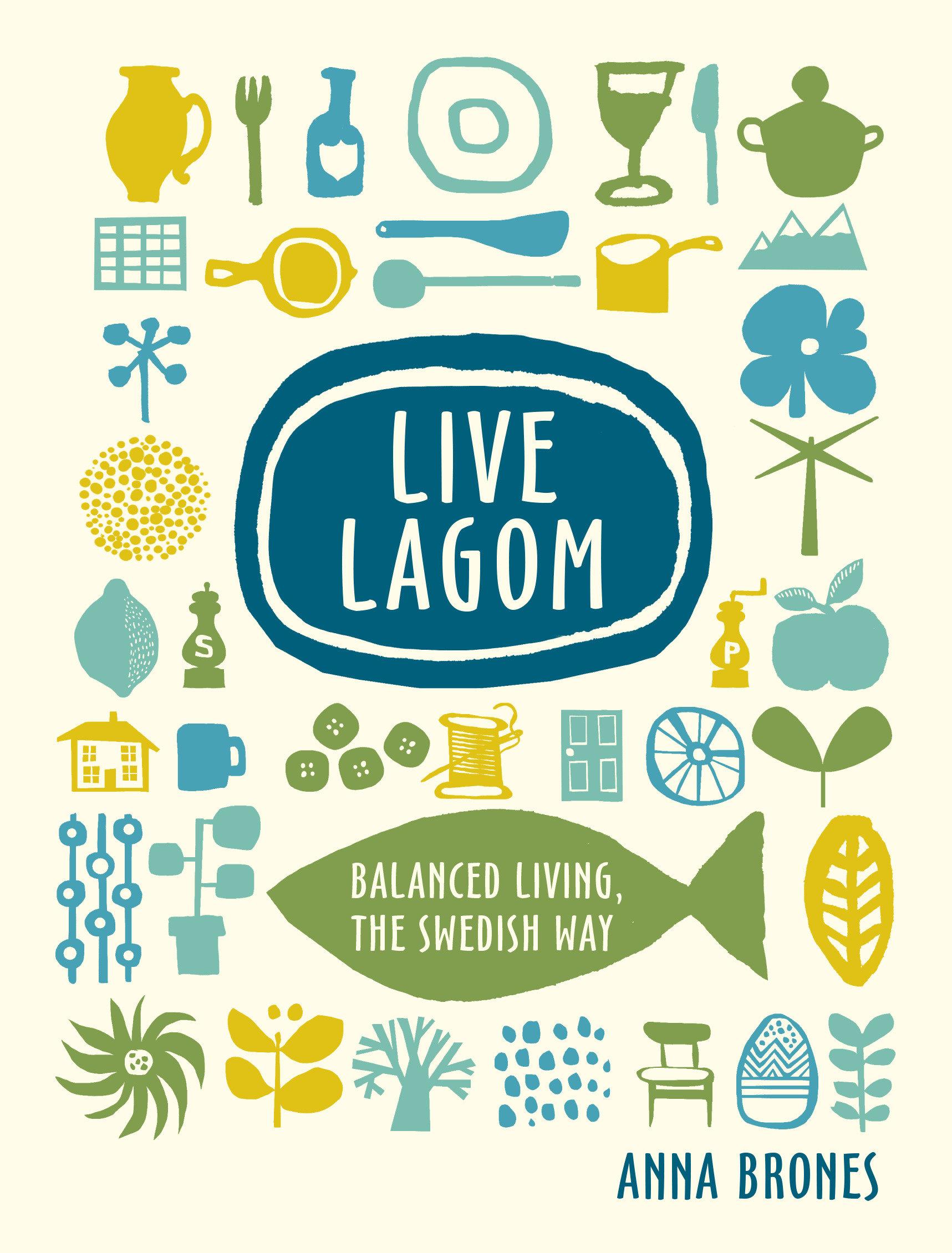 Live Lagom Balanced Living, the Swedish Way
