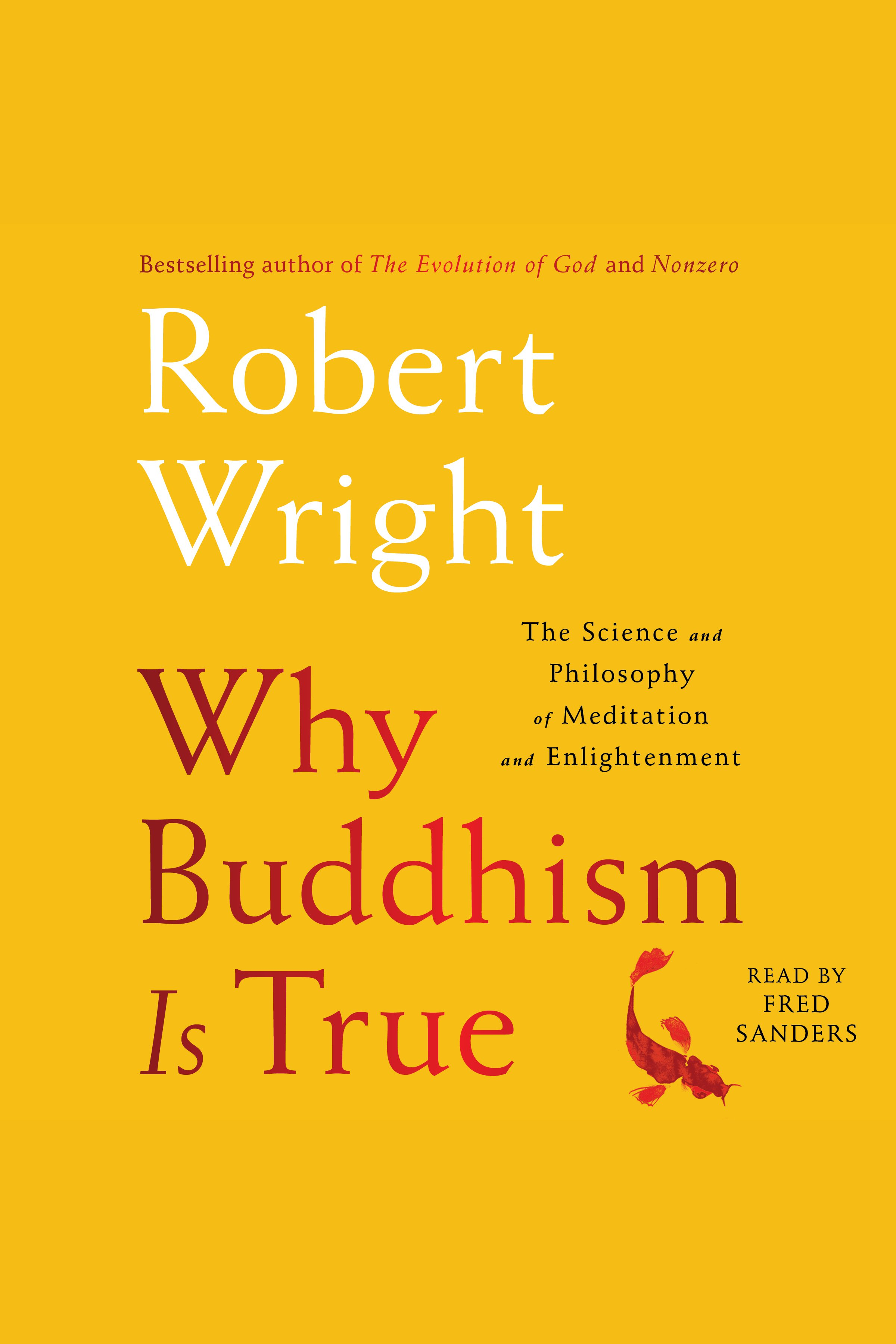 Why Buddhism is True [EAUDIOBOOK] The Science and Philosophy of Enlightenment