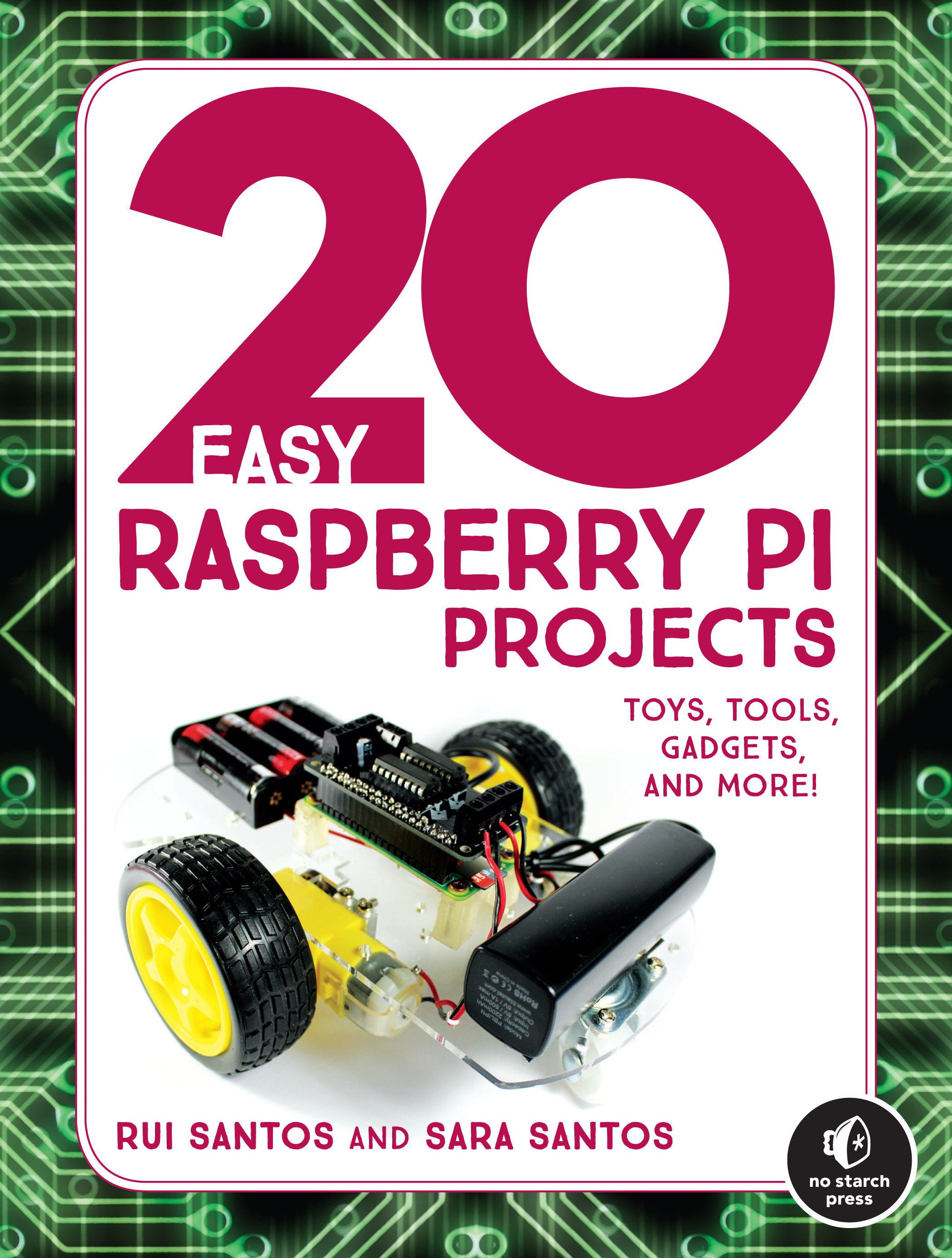 20 Easy Raspberry Pi Projects Toys, Tools, Gadgets, and More!